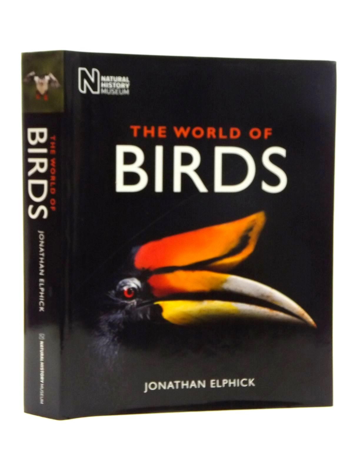 Photo of THE WORLD OF BIRDS written by Elphick, Jonathan published by Natural History Museum (STOCK CODE: 1814909)  for sale by Stella & Rose's Books