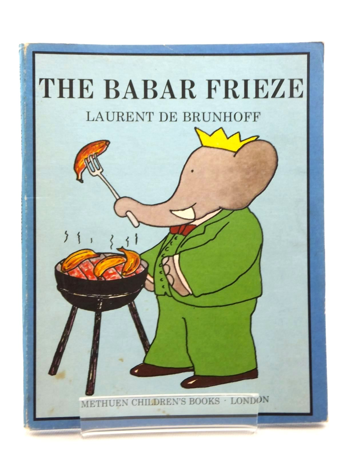 Photo of THE BABAR FRIEZE written by De Brunhoff, Laurent<br />Jones, Olive illustrated by De Brunhoff, Laurent published by Methuen Children's Books Ltd. (STOCK CODE: 1814936)  for sale by Stella & Rose's Books
