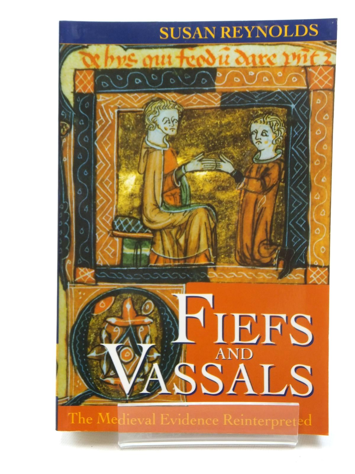 Photo of FIEFS AND VASSALS: THE MEDIEVAL EVIDENCE REINTERPRETED written by Reynolds, Susan published by Clarendon Press (STOCK CODE: 1815008)  for sale by Stella & Rose's Books