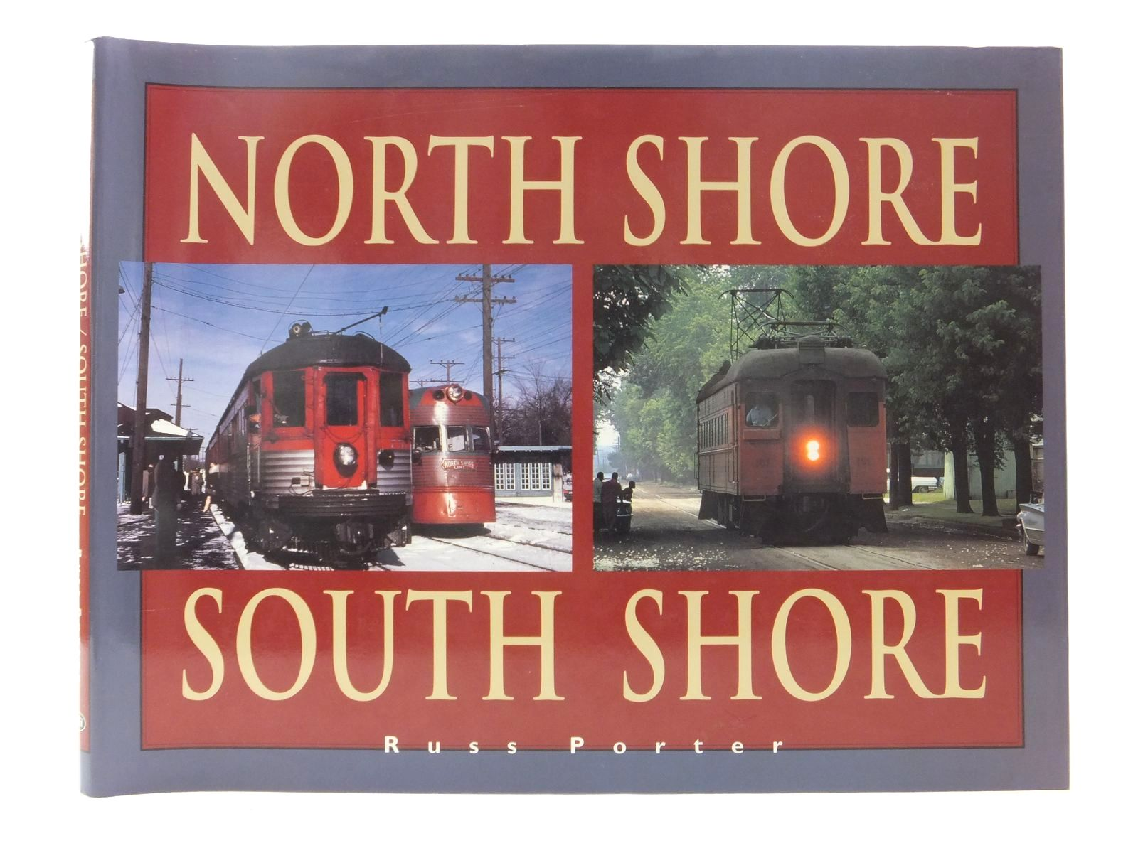 Photo of NORTH SHORE SOUTH SHORE written by Porter, Russ published by Heimburger House Publishing Company (STOCK CODE: 1815012)  for sale by Stella & Rose's Books