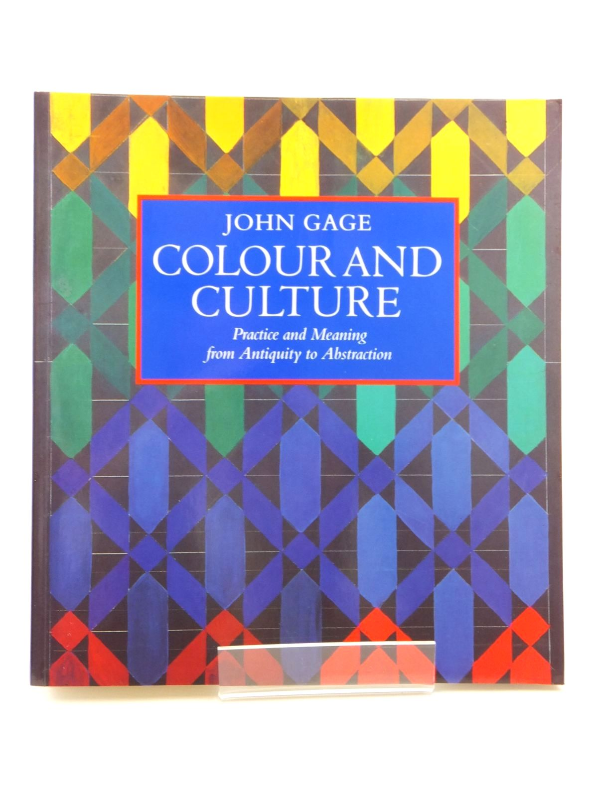Photo of COLOUR AND CULTURE: PRACTICE AND MEANING FROM ANTIQUITY TO ABSTRACTION written by Gage, John published by Thames and Hudson (STOCK CODE: 1815015)  for sale by Stella & Rose's Books