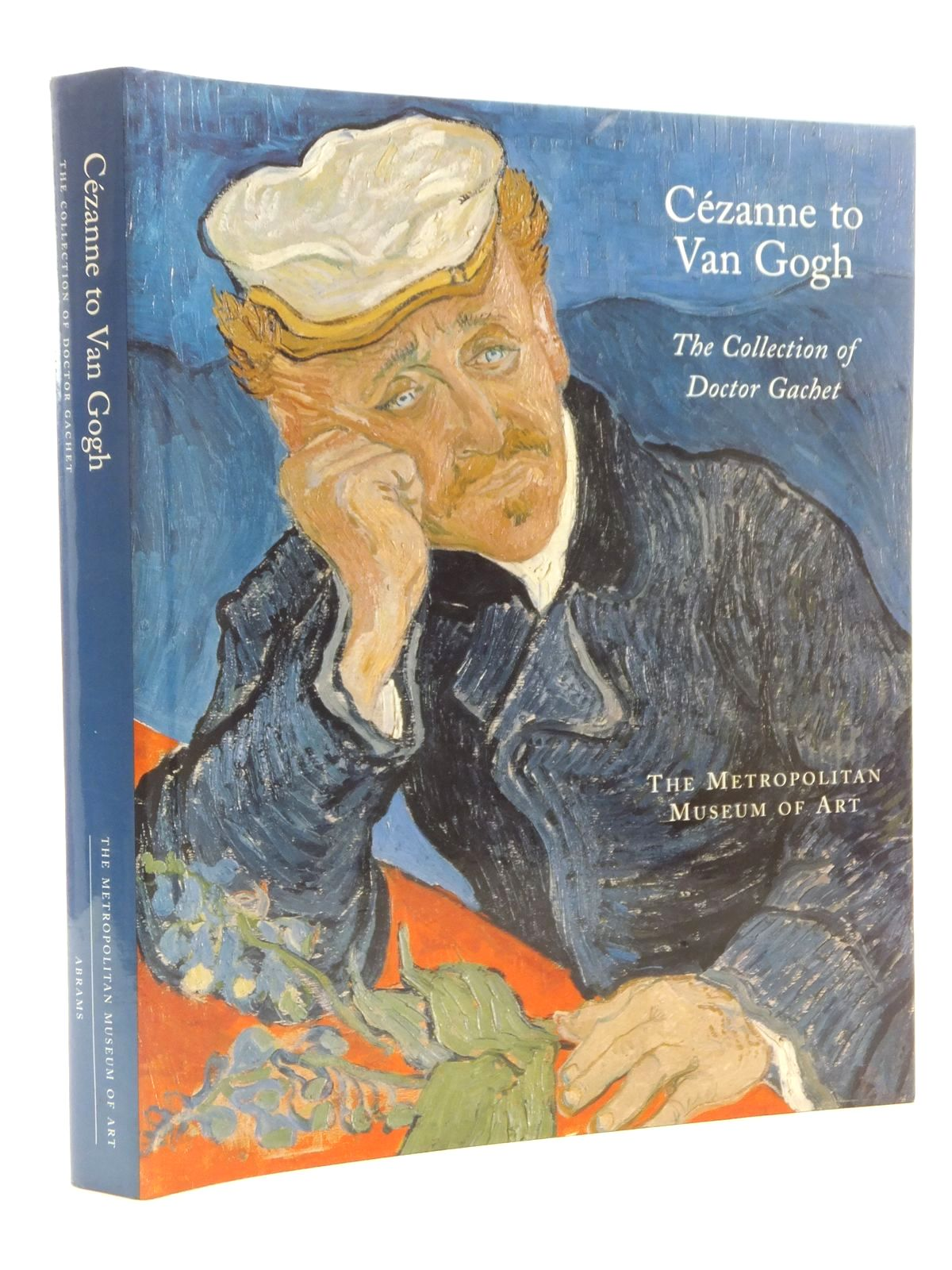 Photo of CEZANNE TO VAN GOGH: THE COLLECTION OF DOCTOR GACHET written by Distel, Anne Stein, Susan Alyson illustrated by Cezanne, Paul Monet, Claude Van Gogh, Vincent published by The Metropolitan Museum of Art (STOCK CODE: 1815017)  for sale by Stella & Rose's Books