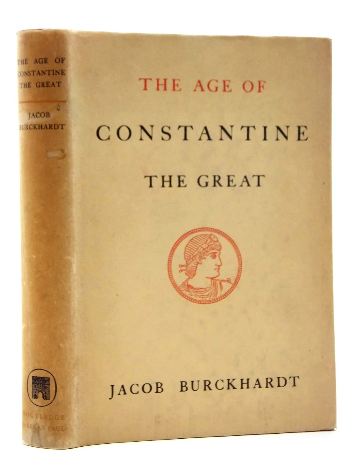 Photo of THE AGE OF CONSTANTINE THE GREAT written by Burckhardt, Jacob published by Routledge & Kegan Paul Ltd (STOCK CODE: 1815114)  for sale by Stella & Rose's Books