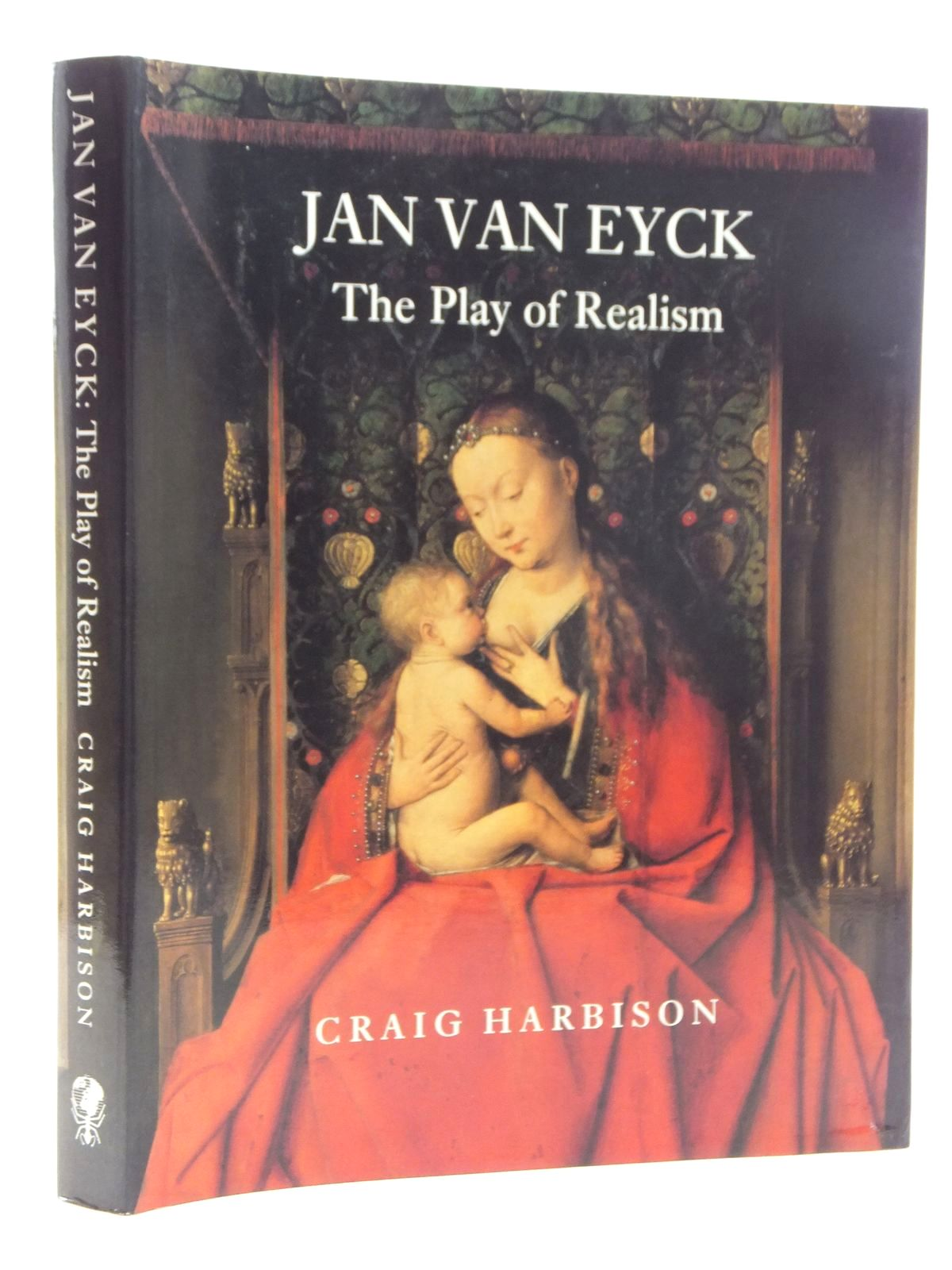 Photo of JAN VAN EYCK: THE PLAY OF REALISM written by Harbison, Craig illustrated by Van Eyck, Jan published by Reaktion Books (STOCK CODE: 1815123)  for sale by Stella & Rose's Books