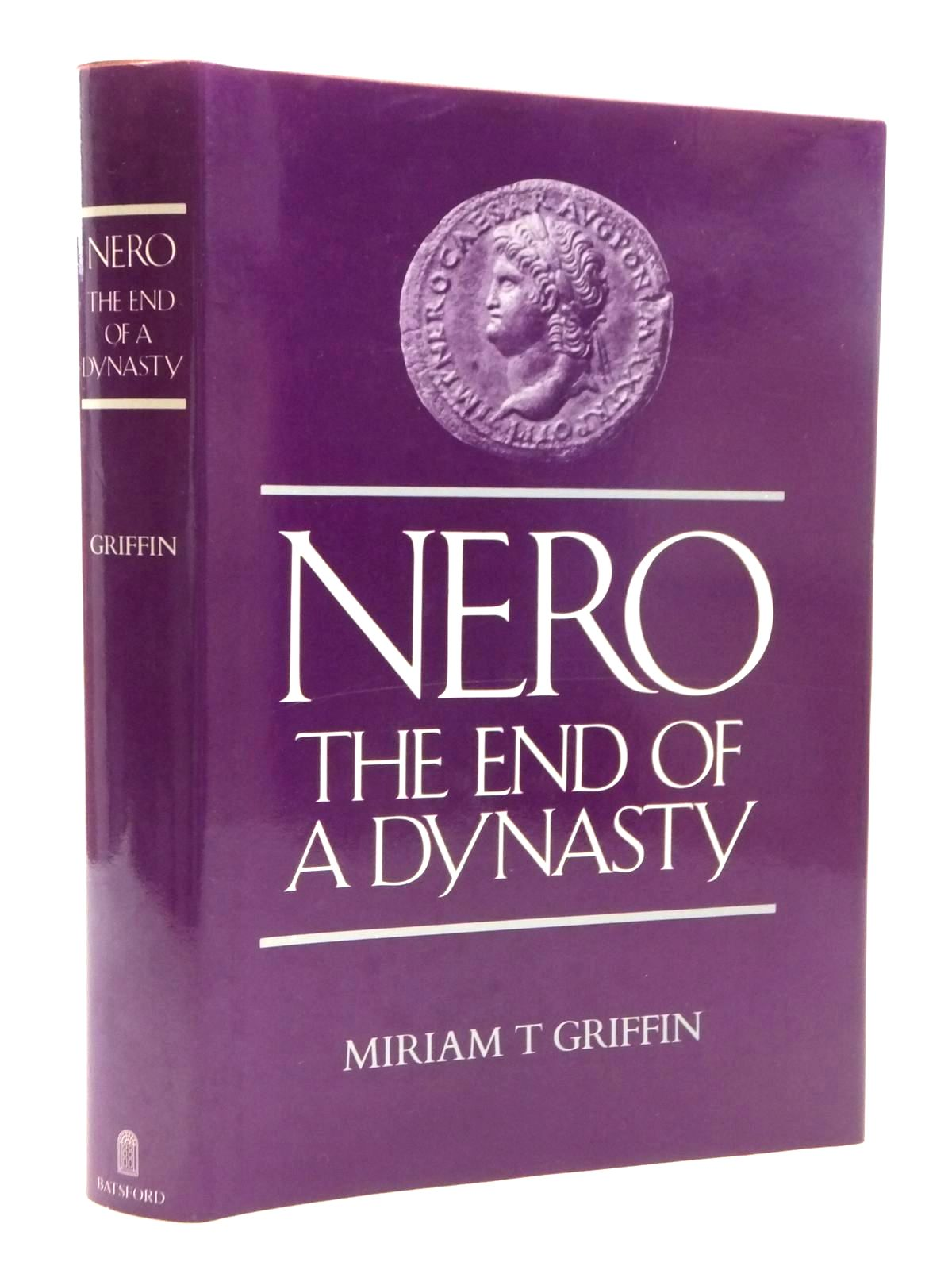 Photo of NERO: THE END OF A DYNASTY written by Griffin, Miriam T. published by B.T. Batsford Ltd. (STOCK CODE: 1815138)  for sale by Stella & Rose's Books