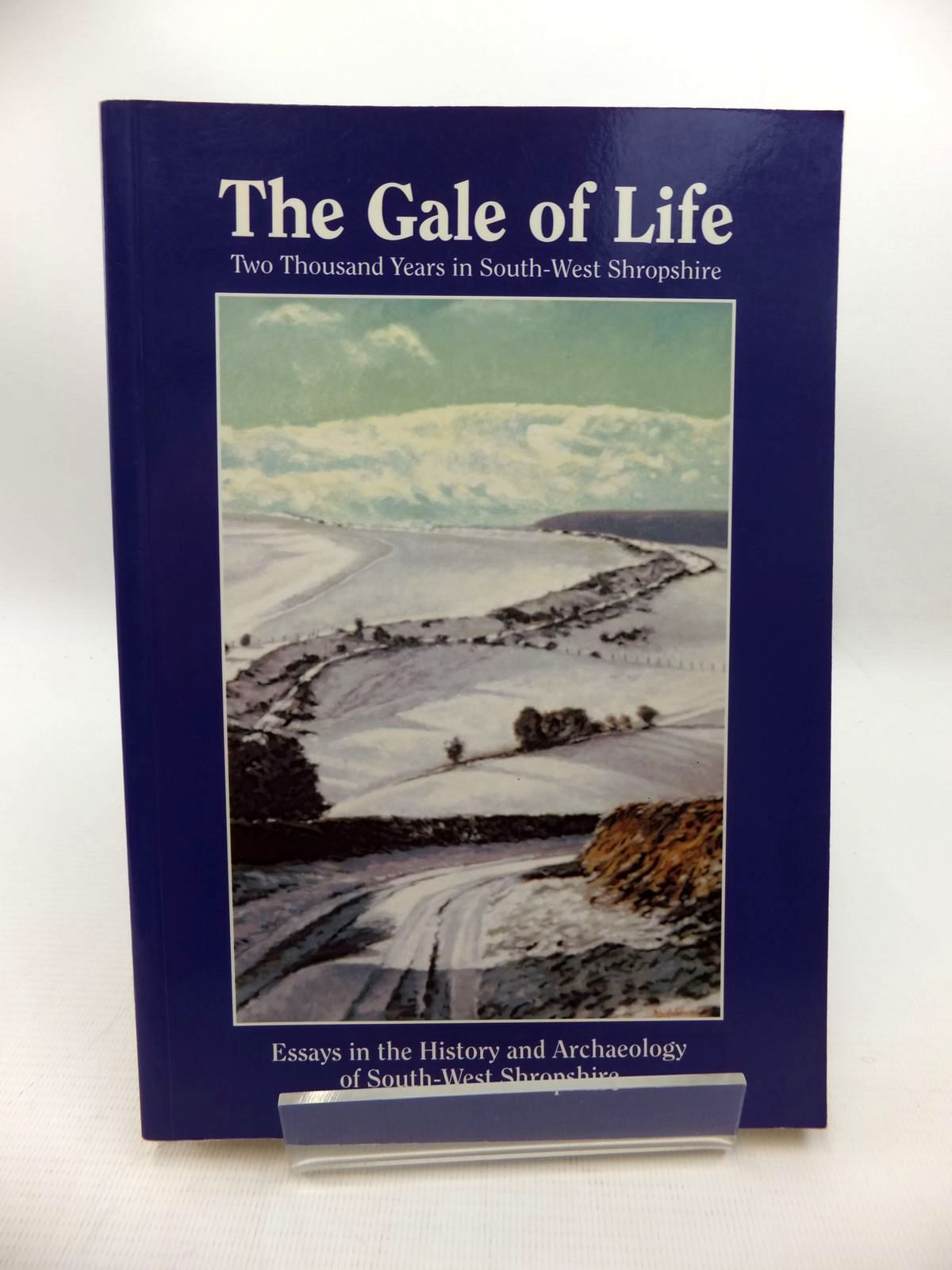 Photo of THE GALE OF LIFE: TWO THOUSAND YEARS IN SOUTH-WEST SHROPSHIRE written by Leonard, John<br />Preshous, David<br />et al, published by Logaston Press (STOCK CODE: 1815198)  for sale by Stella & Rose's Books