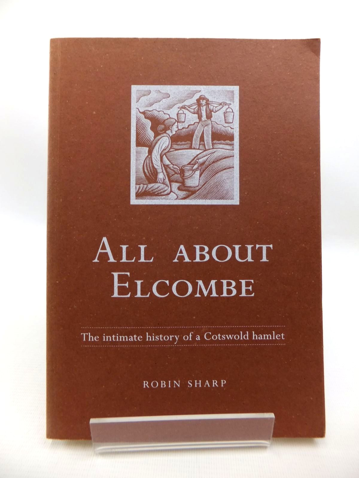 Photo of ALL ABOUT ELCOMBE written by Sharp, Robin published by Wygesty Publishing (STOCK CODE: 1815218)  for sale by Stella & Rose's Books