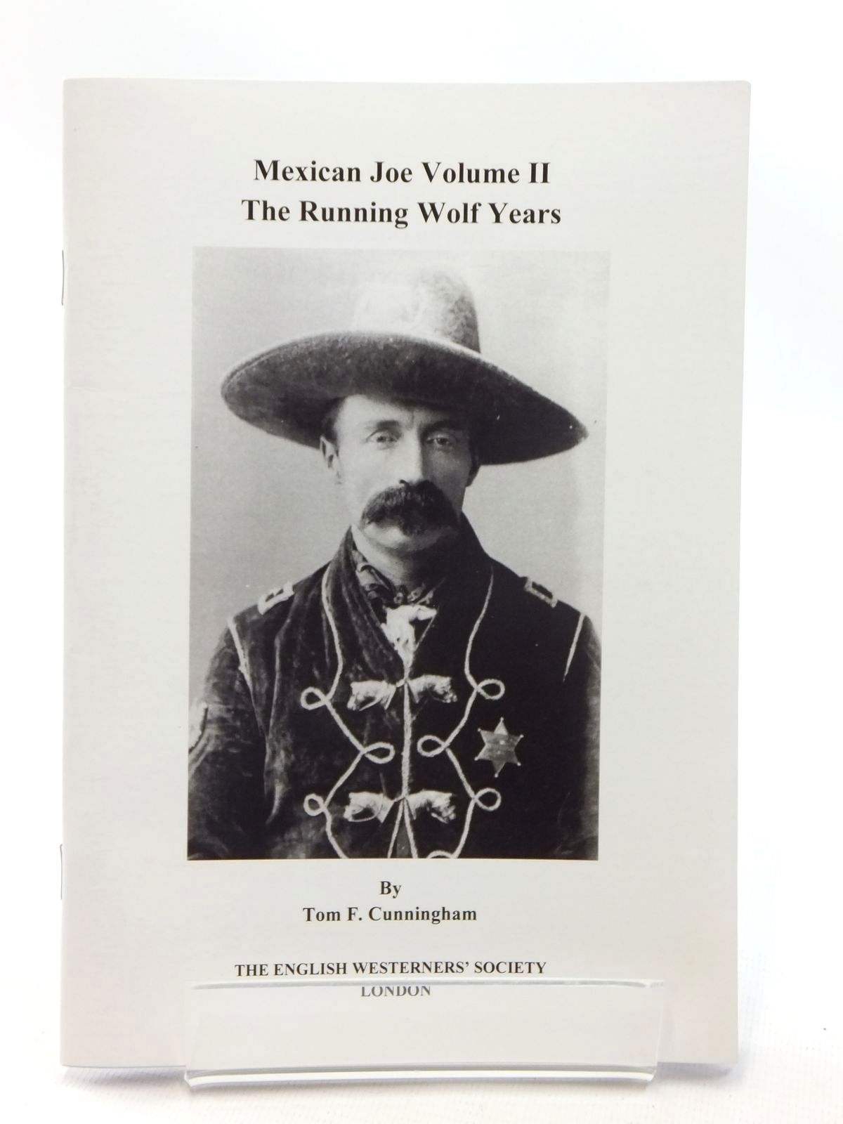 Photo of MEXICAN JOE VOLUME II: THE RUNNING WOLF YEARS written by Cunningham, Tom F. published by The English Westerners' Society (STOCK CODE: 1815260)  for sale by Stella & Rose's Books