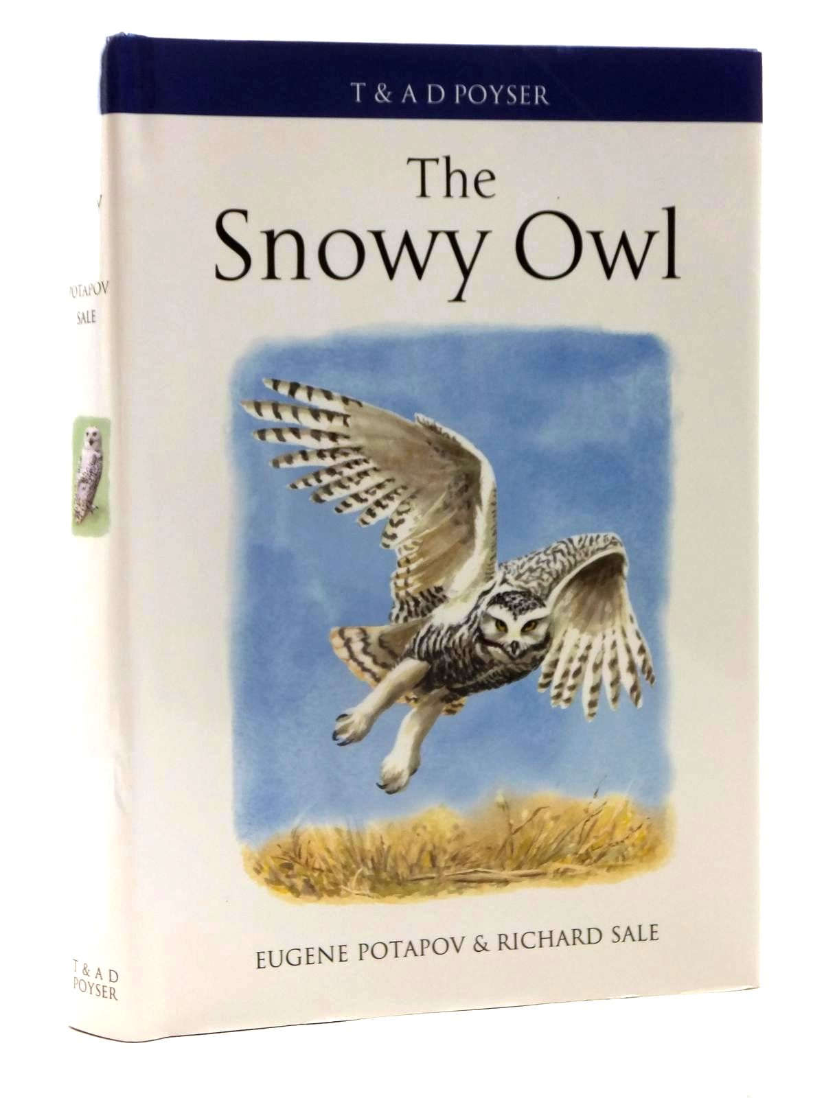 Photo of THE SNOWY OWL written by Potapov, Eugene Sale, Richard illustrated by Garner, Jackie published by T. & A.D. Poyser (STOCK CODE: 1815273)  for sale by Stella & Rose's Books