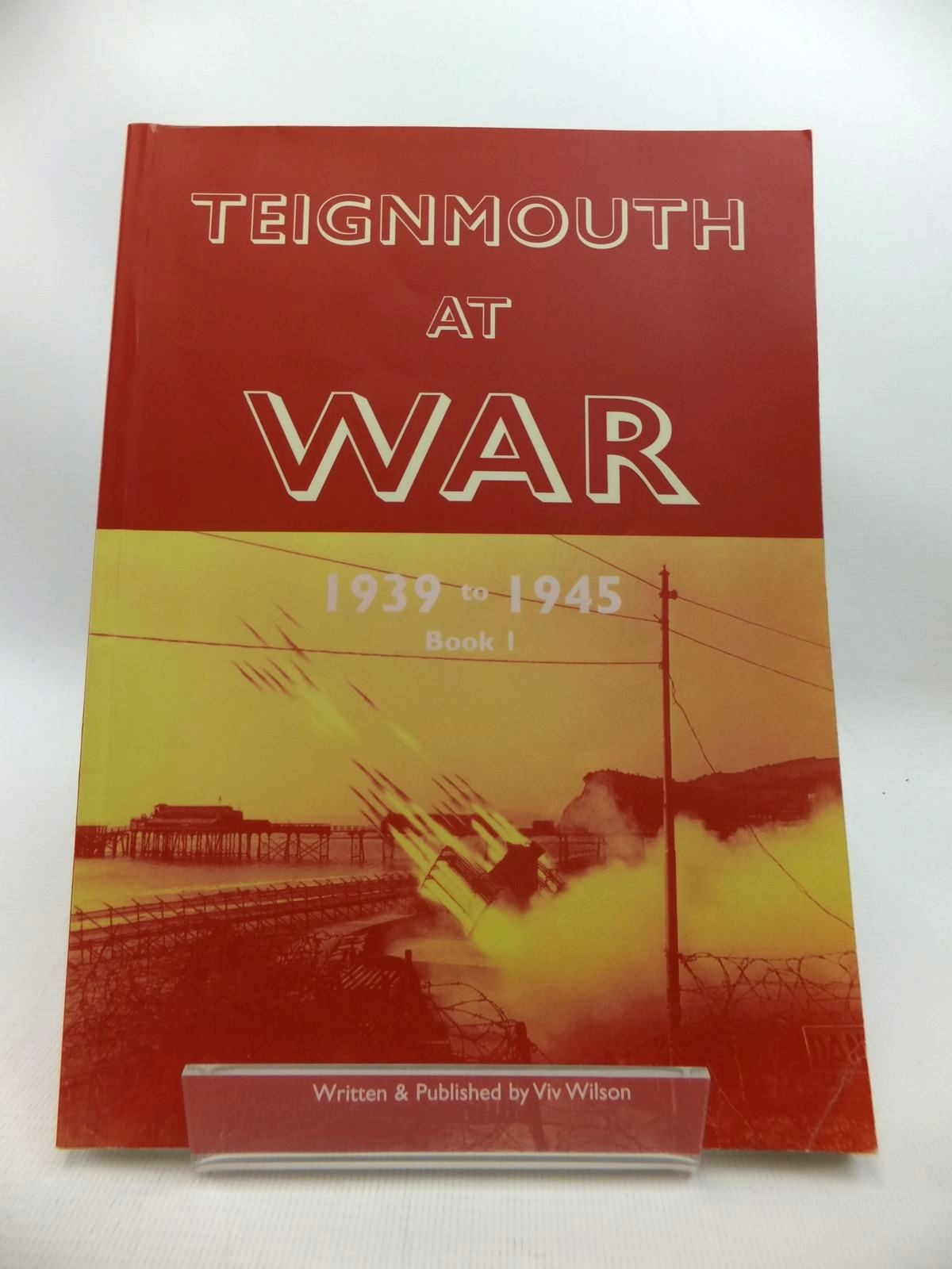 Photo of TEIGNMOUTH AT WAR 1939 TO 1945 BOOK 1- Stock Number: 1815372