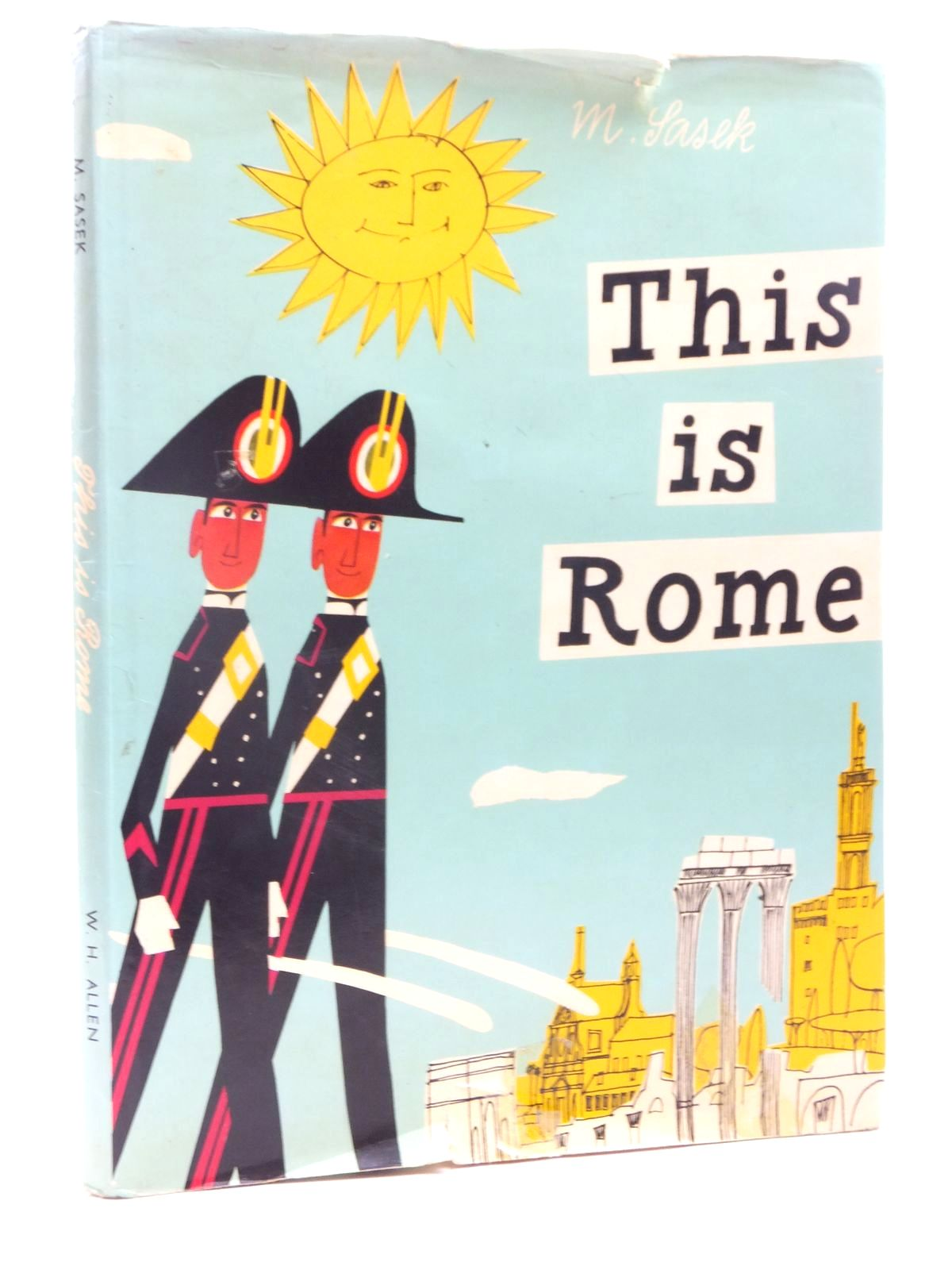 Photo of THIS IS ROME written by Sasek, Miroslav illustrated by Sasek, Miroslav published by W.H. Allen (STOCK CODE: 1815459)  for sale by Stella & Rose's Books