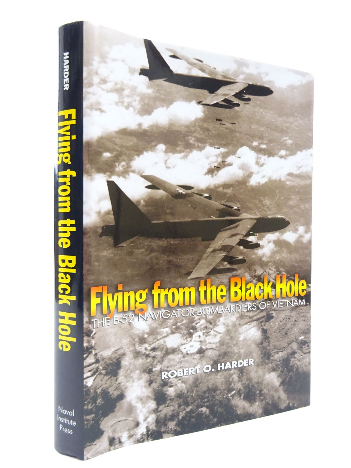 Photo of FLYING FROM THE BLACK HOLE THE B-52 NAVIGATOR-BOMBARDIERS OF VIETNAM written by Harder, Robert O. published by Naval Institute Press (STOCK CODE: 1815490)  for sale by Stella & Rose's Books