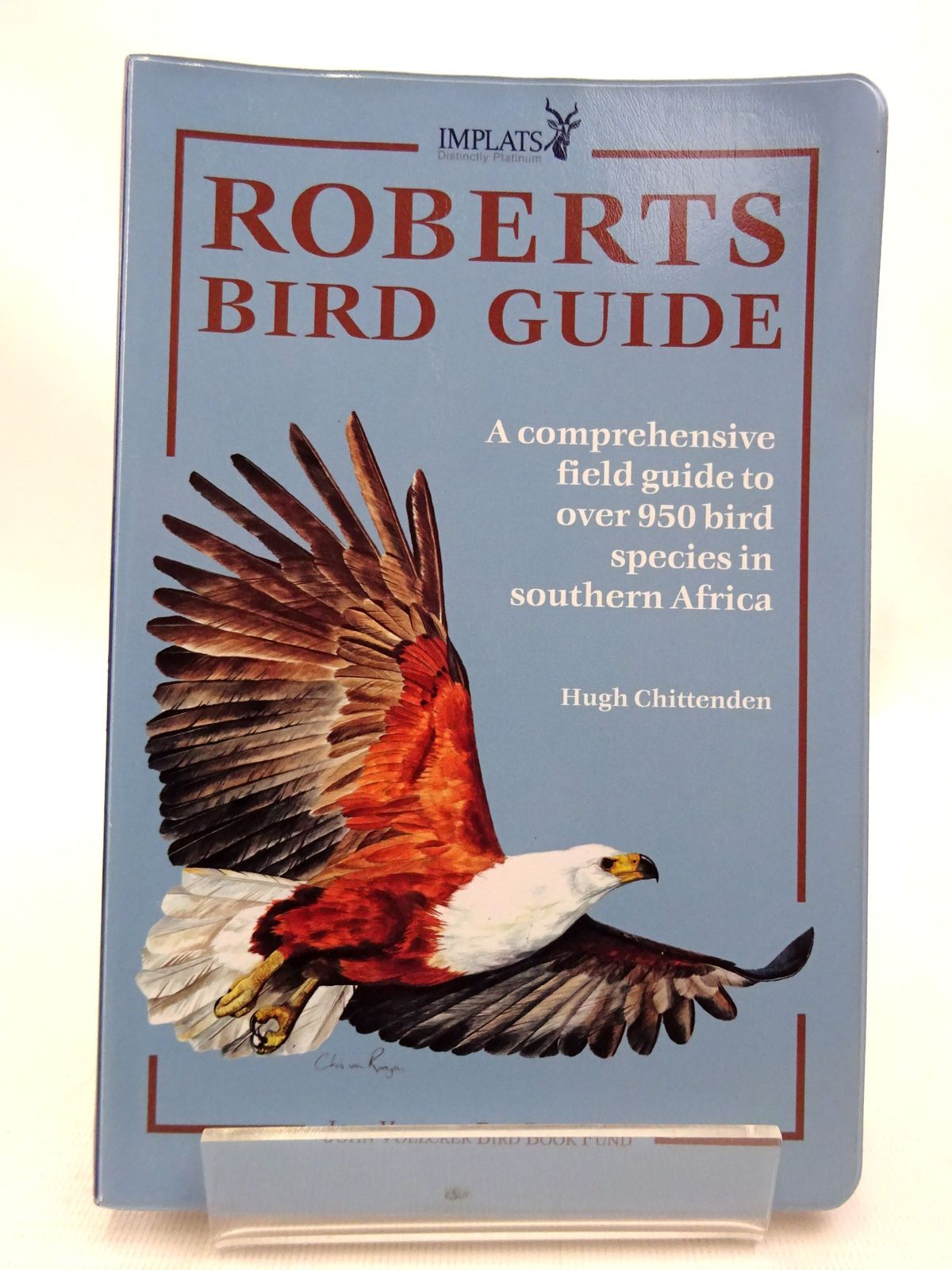 Photo of ROBERTS BIRD GUIDE: A COMPREHENSIVE FIELD GUIDE TO OVER 950 BIRD SPECIES IN SOUTHERN AFRICA written by Chittenden, Hugh published by John Voelcker Bird Book Fund (STOCK CODE: 1815506)  for sale by Stella & Rose's Books