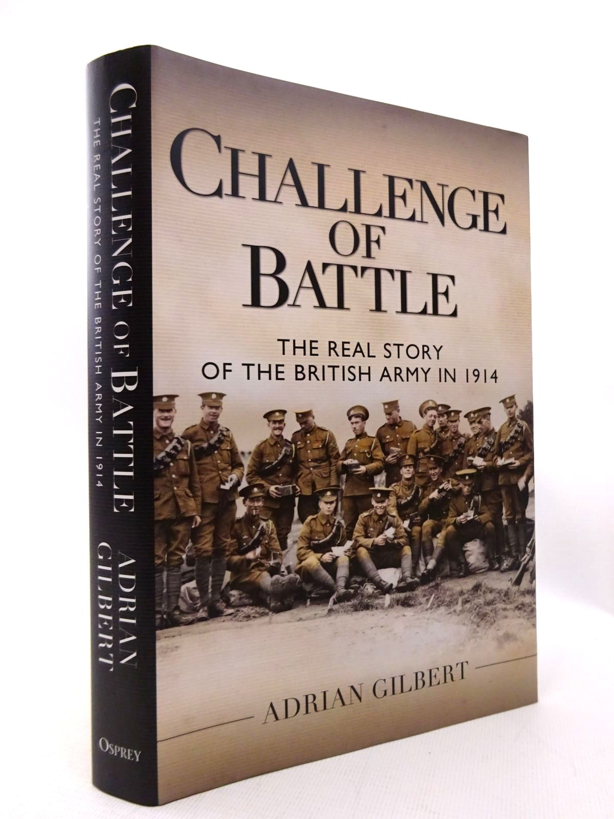 Photo of CHALLENGE OF BATTLE: THE REAL STORY OF THE BRITISH ARMY IN 1914 written by Gilbert, Adrian published by Osprey Publishing (STOCK CODE: 1815534)  for sale by Stella & Rose's Books
