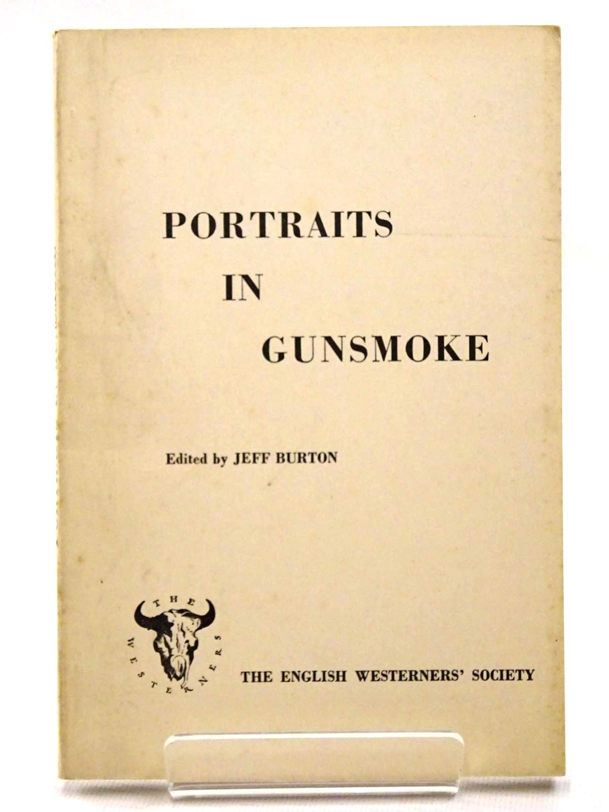 Photo of PORTRAITS IN GUNSMOKE written by Burton, Jeff published by The English Westerners' Society (STOCK CODE: 1815730)  for sale by Stella & Rose's Books