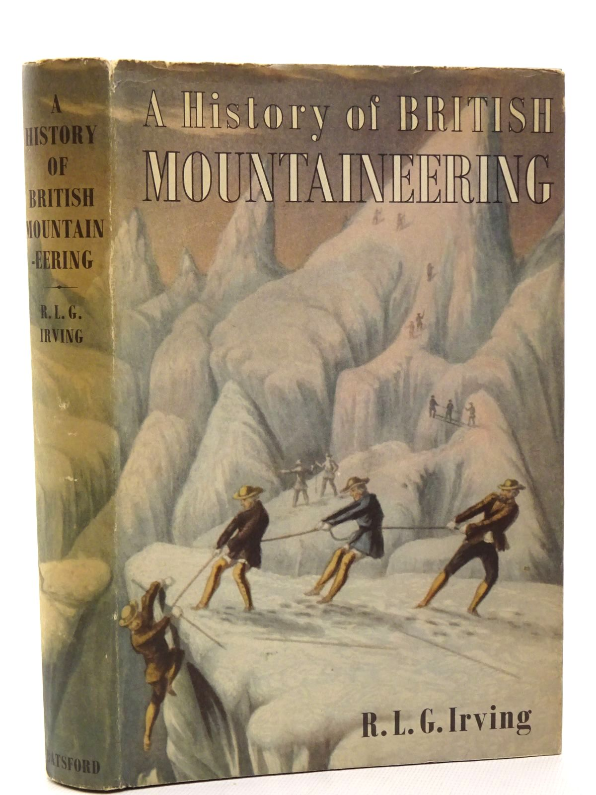 Photo of A HISTORY OF BRITISH MOUNTAINEERING written by Irving, R.L.G. published by B.T. Batsford Ltd. (STOCK CODE: 1815744)  for sale by Stella & Rose's Books