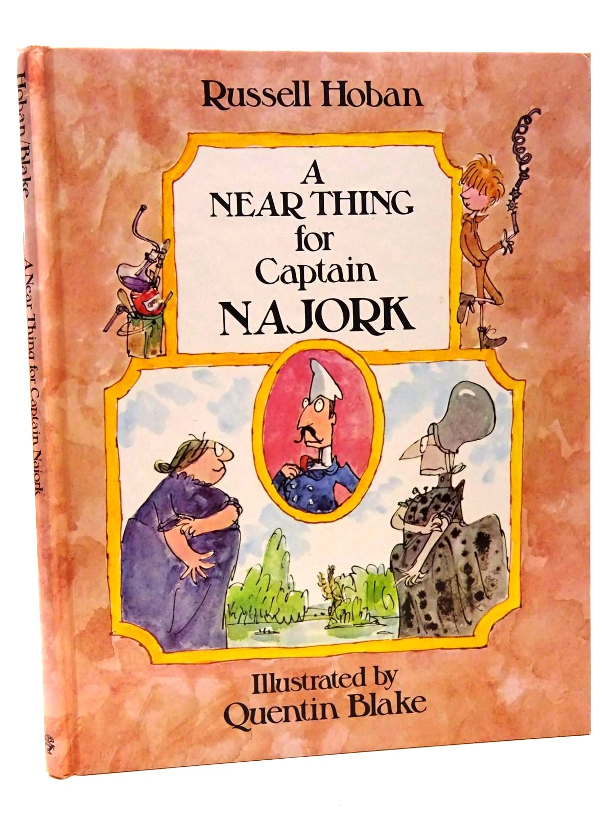 Photo of A NEAR THING FOR CAPTAIN NAJORK written by Hoban, Russell illustrated by Blake, Quentin published by Jonathan Cape (STOCK CODE: 1815755)  for sale by Stella & Rose's Books