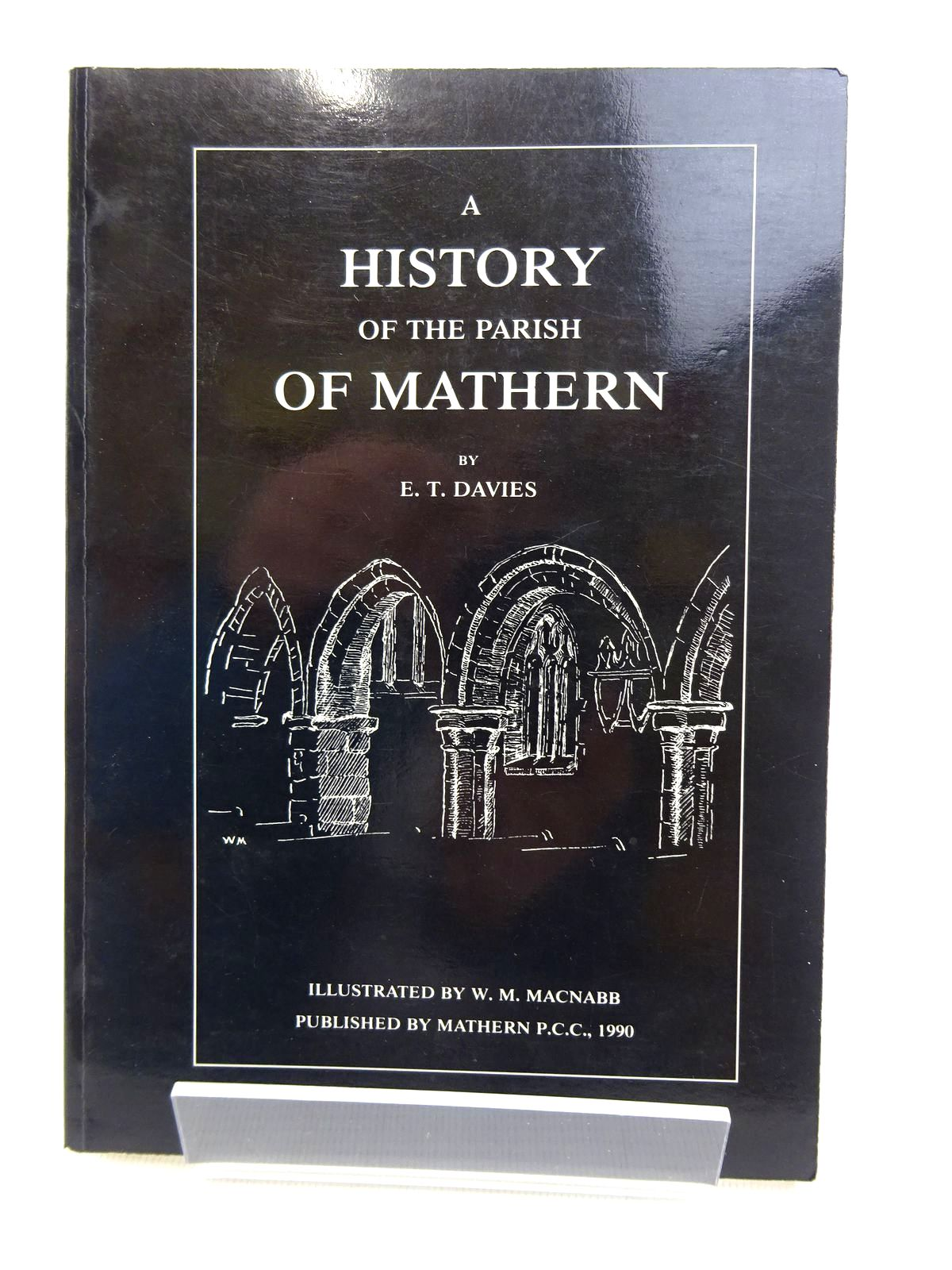 Photo of A HISTORY OF THE PARISH OF MATHERN written by Davies, E. Tegla illustrated by Macnabb, W.M. published by Mathern Parochial Church Council (STOCK CODE: 1815774)  for sale by Stella & Rose's Books