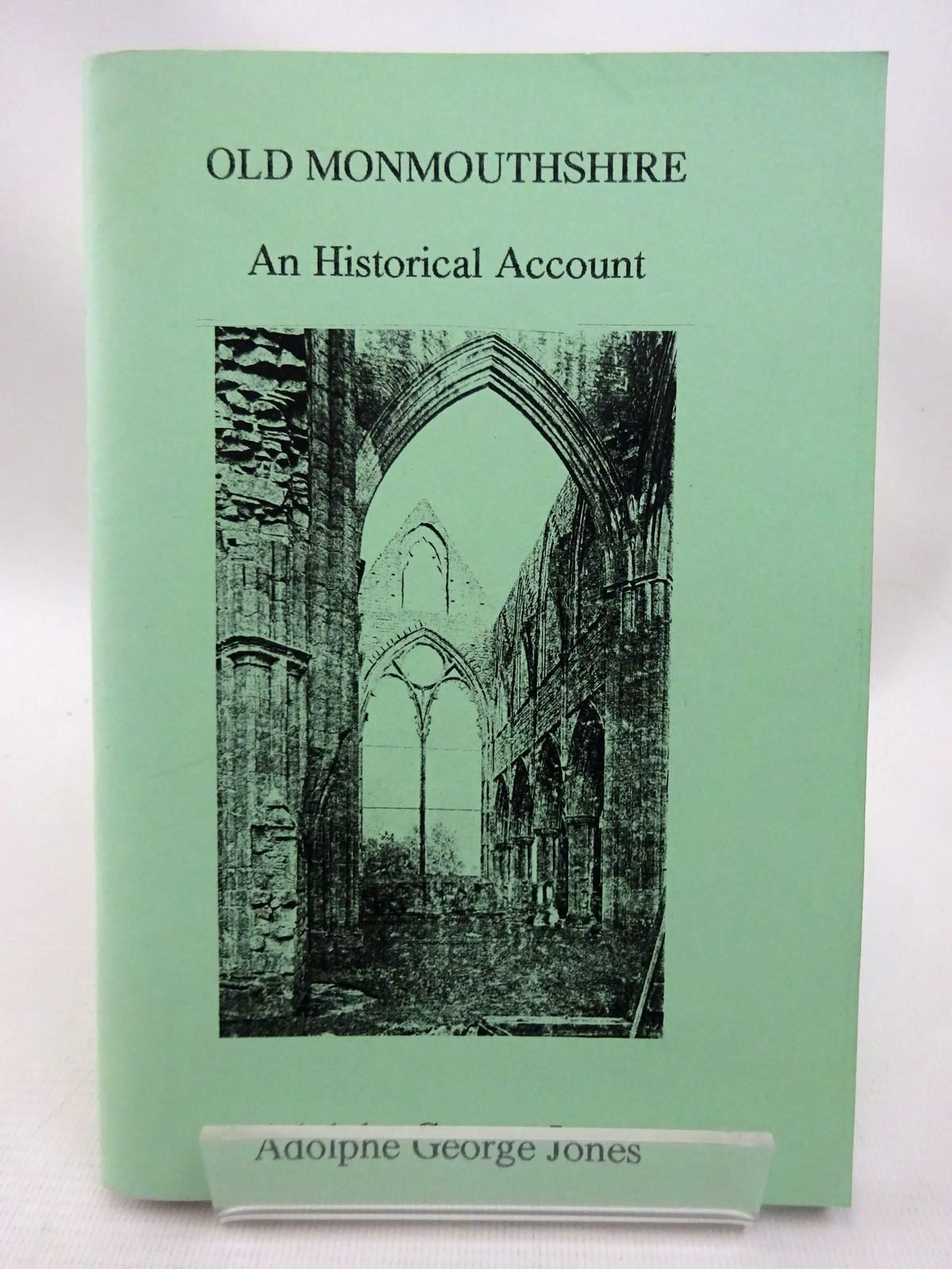 Photo of OLD MONMOUTHSHIRE AN HISTORICAL ACCOUNT written by Jones, Adolphe George published by Oakmagic Publications (STOCK CODE: 1815779)  for sale by Stella & Rose's Books