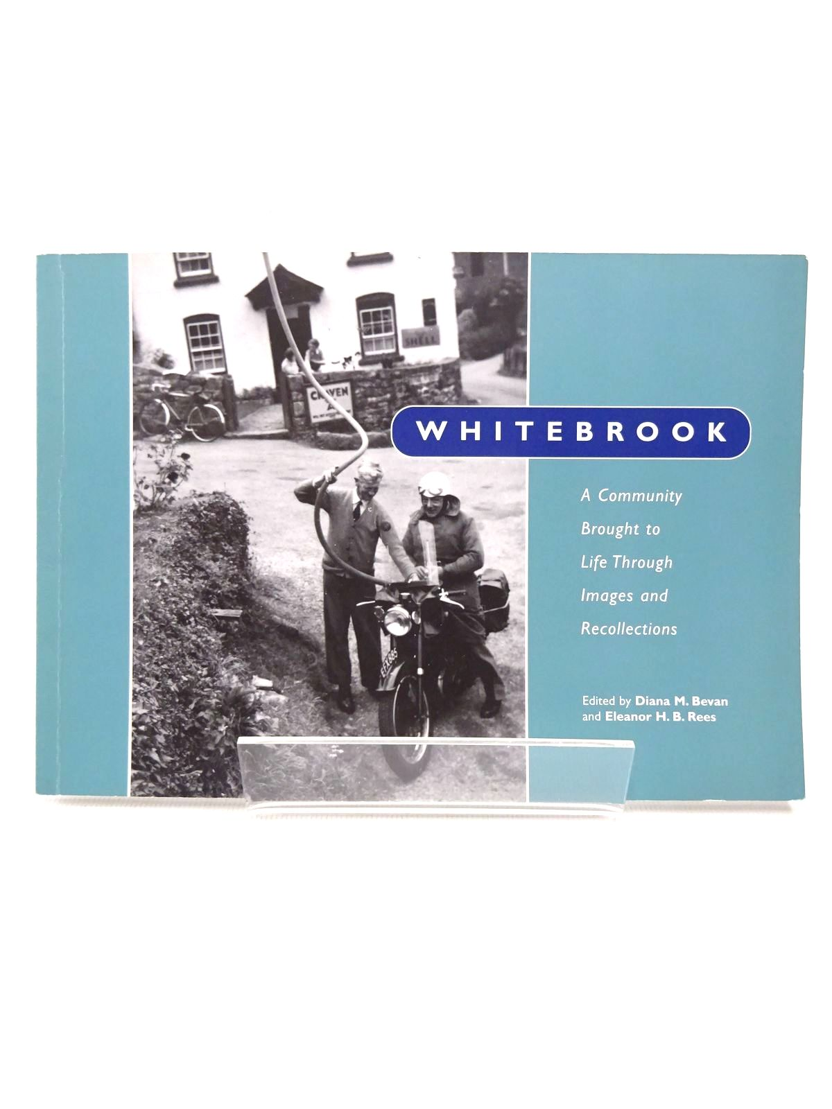 Photo of WHITEBROOK: A COMMUNITY BROUGHT TO LIFE THROUGH IMAGES AND RECOLLECTIONS written by Bevan, Diana M.<br />Rees, Eleanor H.B. published by Whitebrook Conservation Group (STOCK CODE: 1815782)  for sale by Stella & Rose's Books