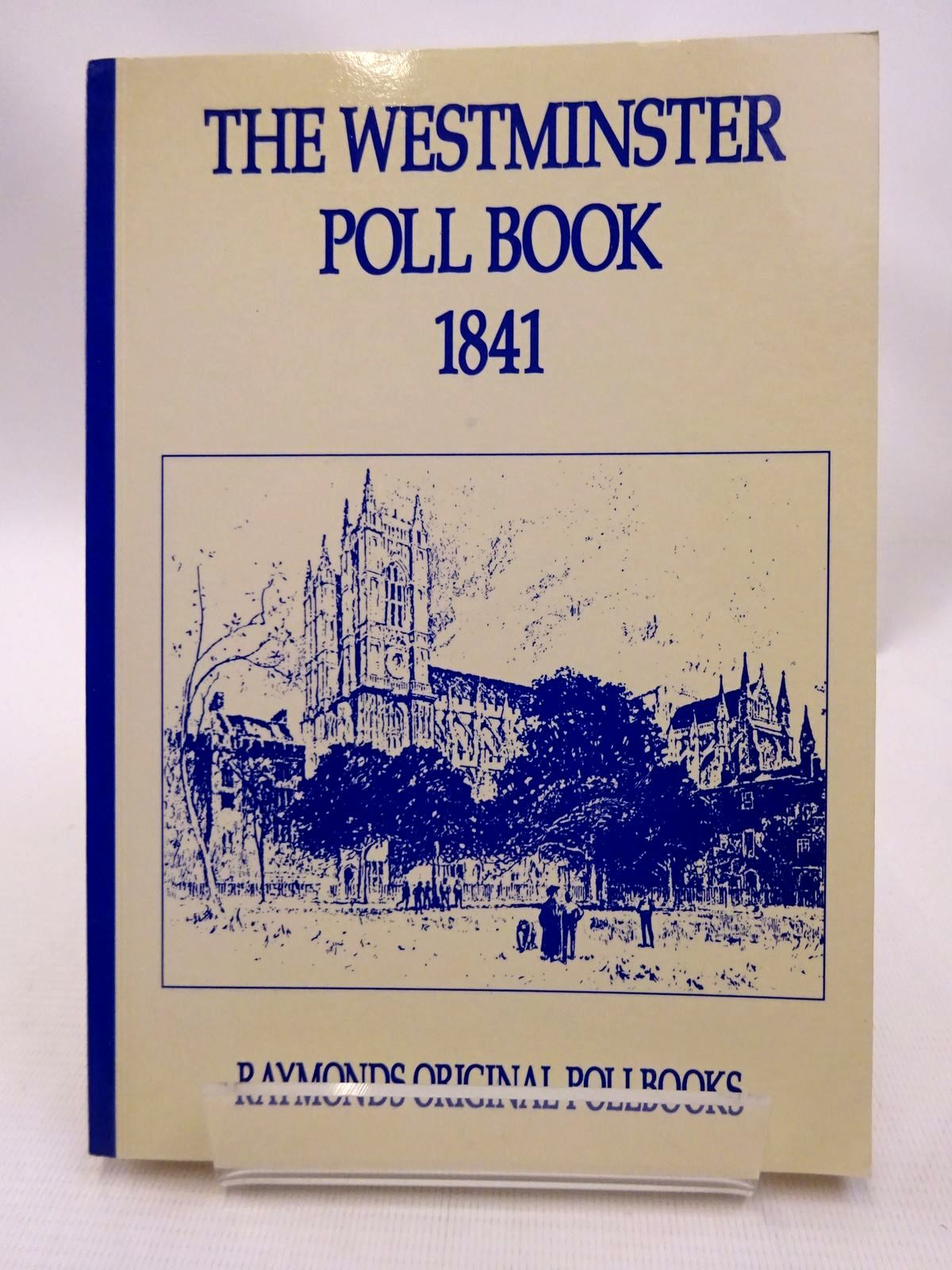 Photo of THE WESTMINSTER POLL BOOK 1841 published by S.A. & M.J. Raymond (STOCK CODE: 1815784)  for sale by Stella & Rose's Books