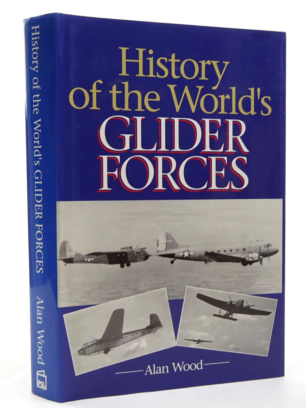 Photo of HISTORY OF THE WORLD'S GLIDER FORCES written by Wood, Alan C. published by Patrick Stephens Limited (STOCK CODE: 1815890)  for sale by Stella & Rose's Books