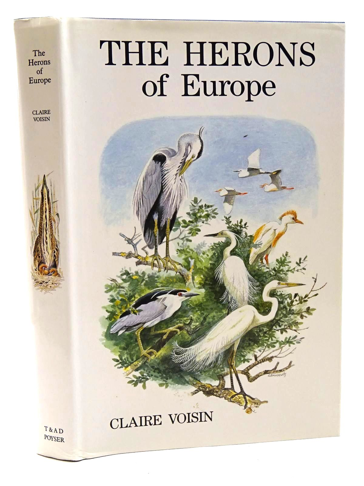 Photo of THE HERONS OF EUROPE written by Voisin, Claire illustrated by Brusewitz, Gunnar<br />Suiro, P.L.<br />Desbordes, F. published by T. &amp; A.D. Poyser (STOCK CODE: 1816040)  for sale by Stella & Rose's Books