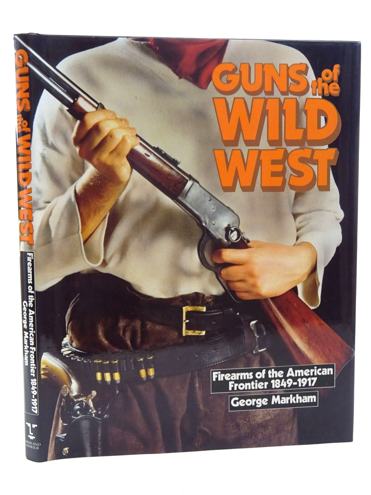 Photo of GUNS OF THE WILD WEST: FIREARMS OF THE AMERICAN FRONTIER, 1849-1917 written by Markham, George published by Arms & Armour Press (STOCK CODE: 1816066)  for sale by Stella & Rose's Books