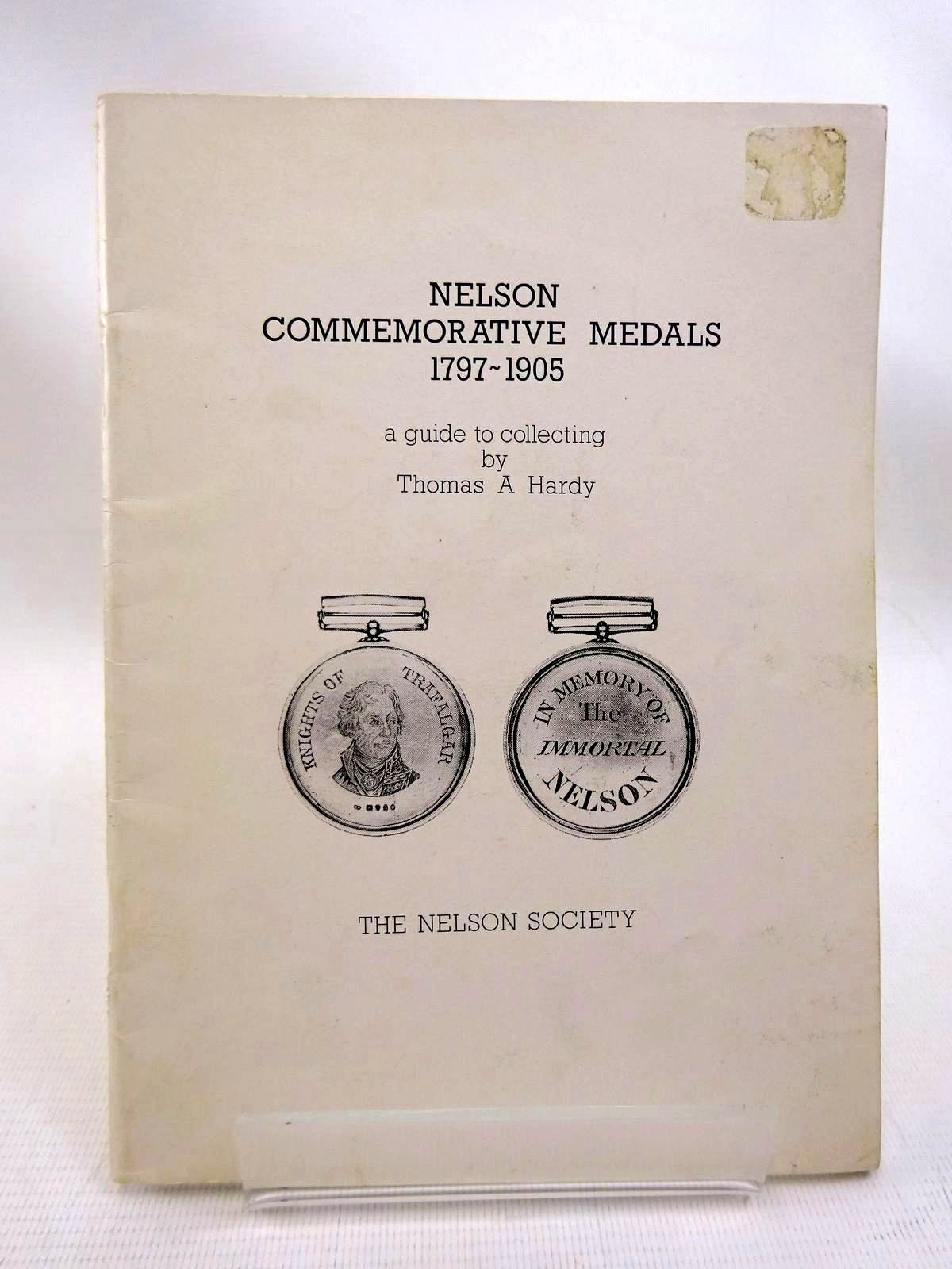 Photo of COMMEMORATIVE MEDALS OF THE RIGHT HONOURABLE HORATIO LORD VISCOUNT NELSON written by Hardy, Thomas A. published by The Nelson Society (STOCK CODE: 1816074)  for sale by Stella & Rose's Books