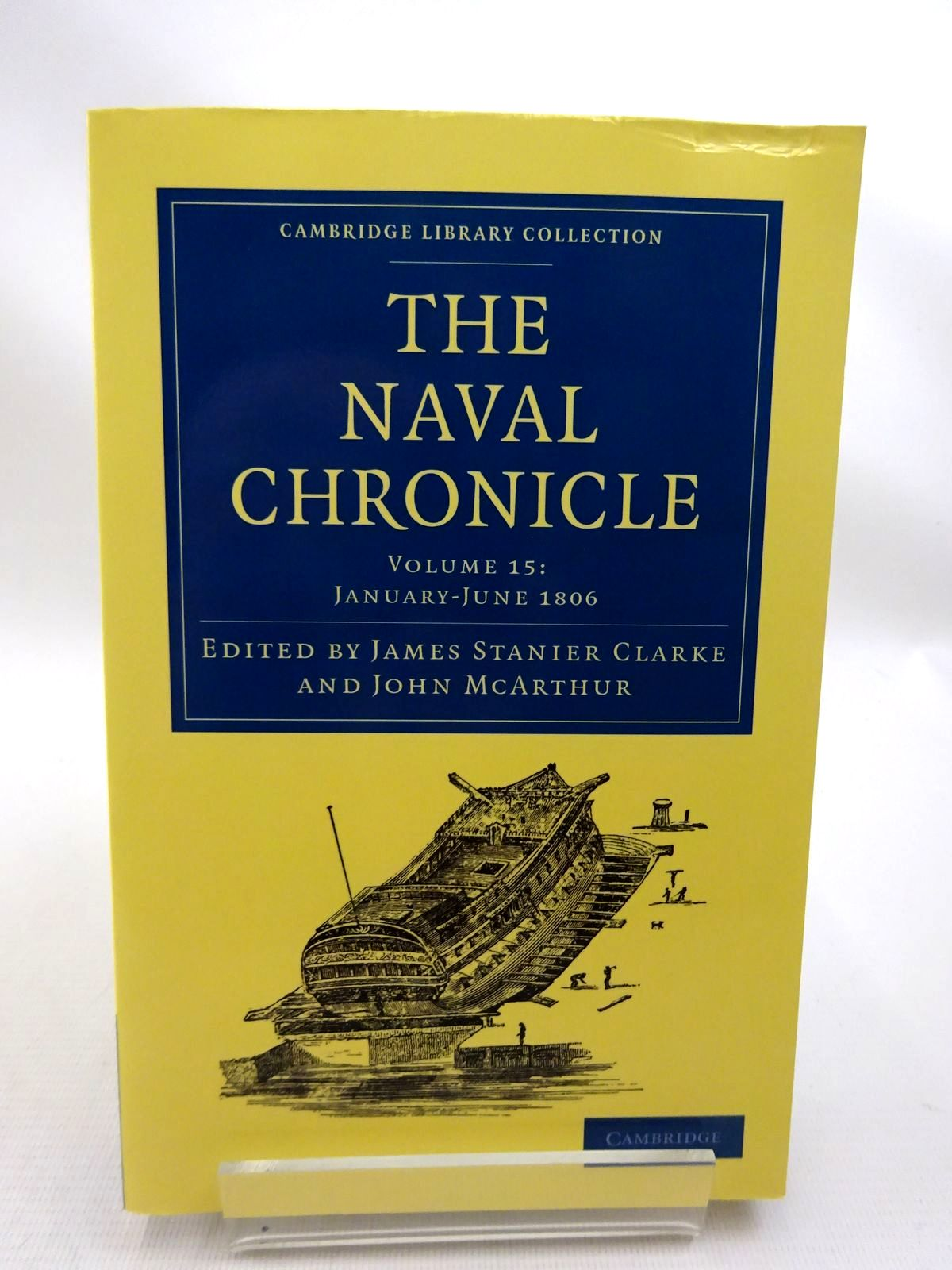 Photo of THE NAVAL CHRONICLE VOLUME 15: JANUARY-JUNE 1806 written by Clarke, James Stanier McArthur, John published by Cambridge University Press (STOCK CODE: 1816079)  for sale by Stella & Rose's Books