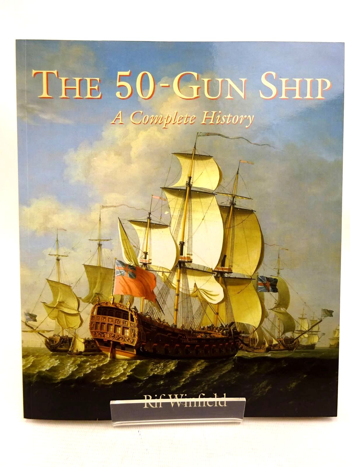 Photo of THE 50-GUN SHIP: A COMPLETE HISTORY- Stock Number: 1816107