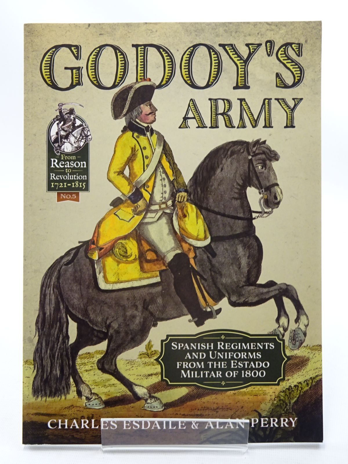 Photo of GODOY'S ARMY: SPANISH REGIMENTS AND UNIFORMS FROM THE ESTADO MILITAR OF 1800 written by Esdaile, Charles Perry, Alan published by Helion & Company (STOCK CODE: 1816184)  for sale by Stella & Rose's Books