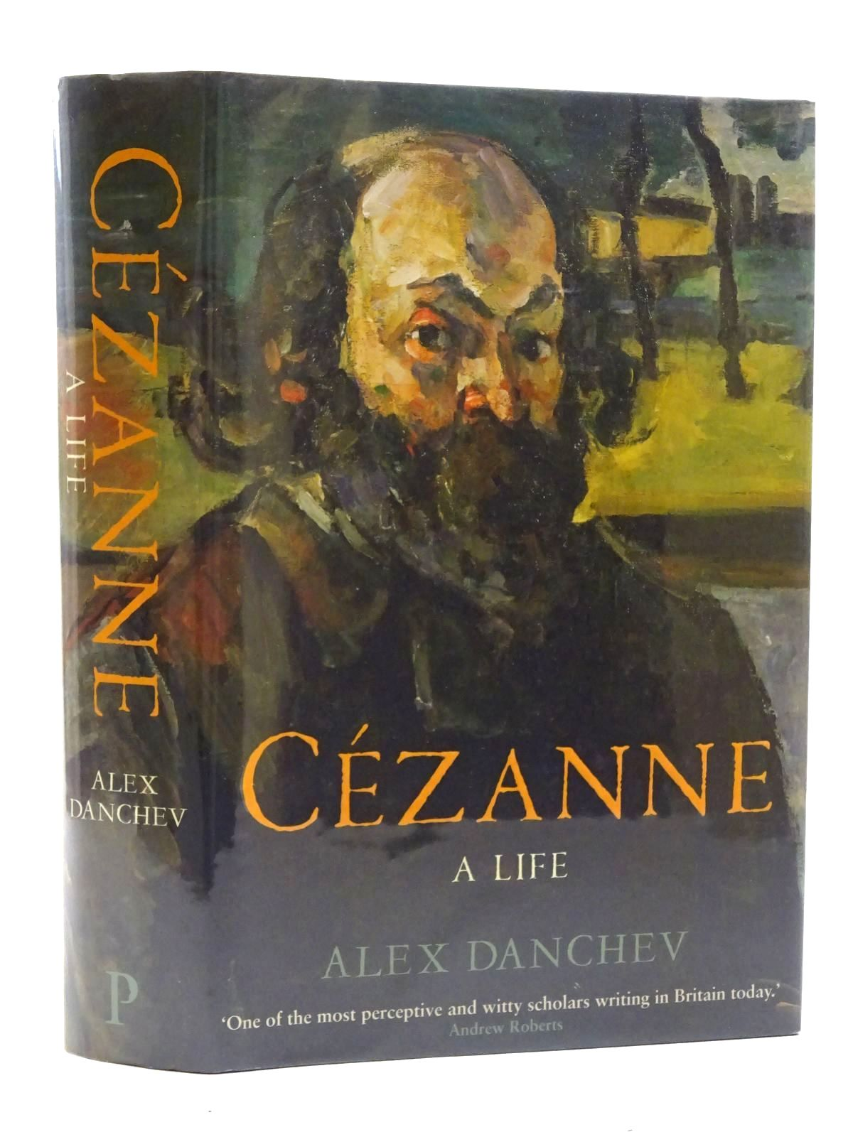 Photo of CEZANNE: A LIFE written by Danchev, Alex published by Profile Books (STOCK CODE: 1816275)  for sale by Stella & Rose's Books