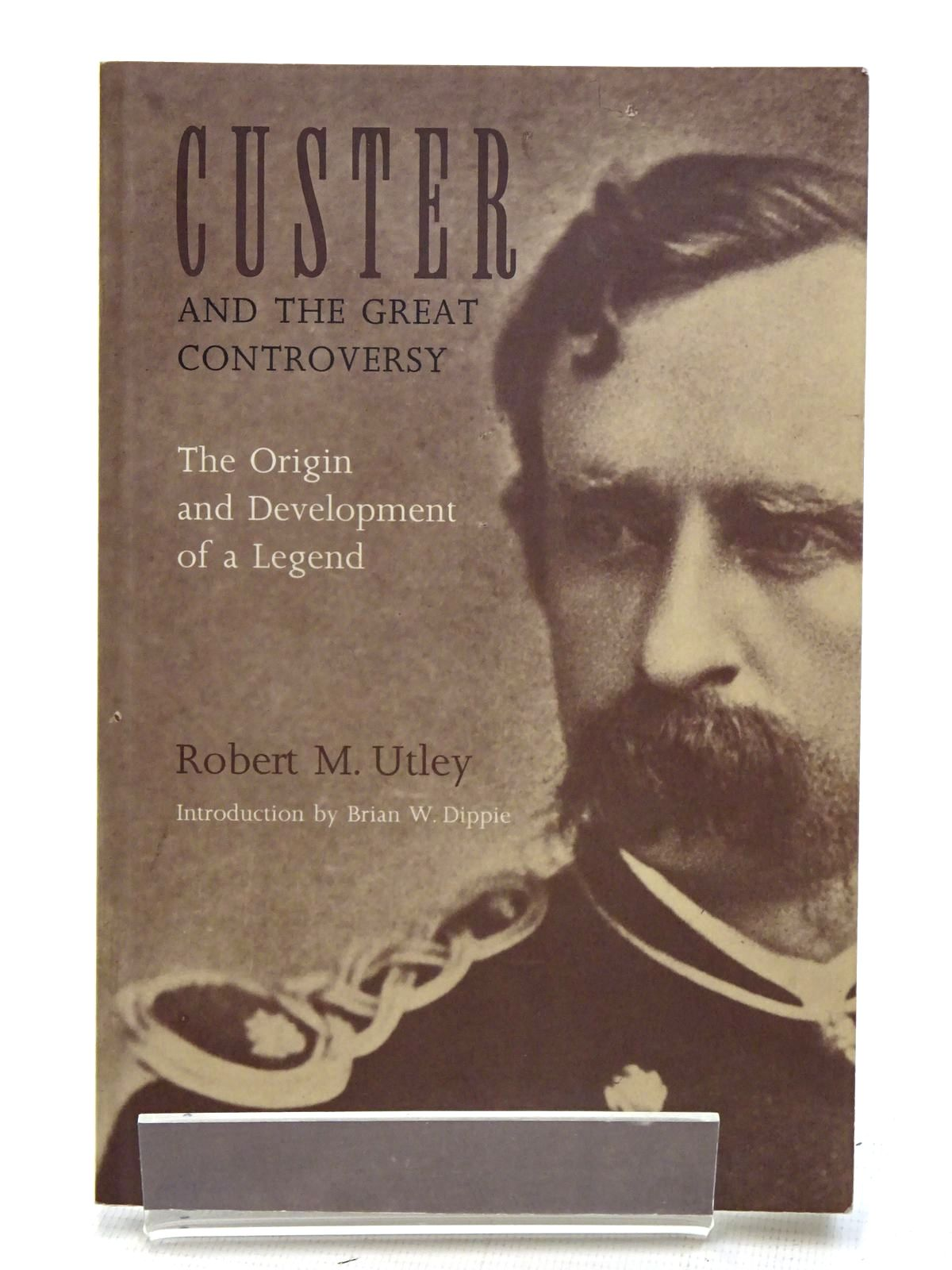 Photo of CUSTER AND THE GREAT CONTROVERSY written by Utley, Robert M. published by Bison Books (STOCK CODE: 1816278)  for sale by Stella & Rose's Books
