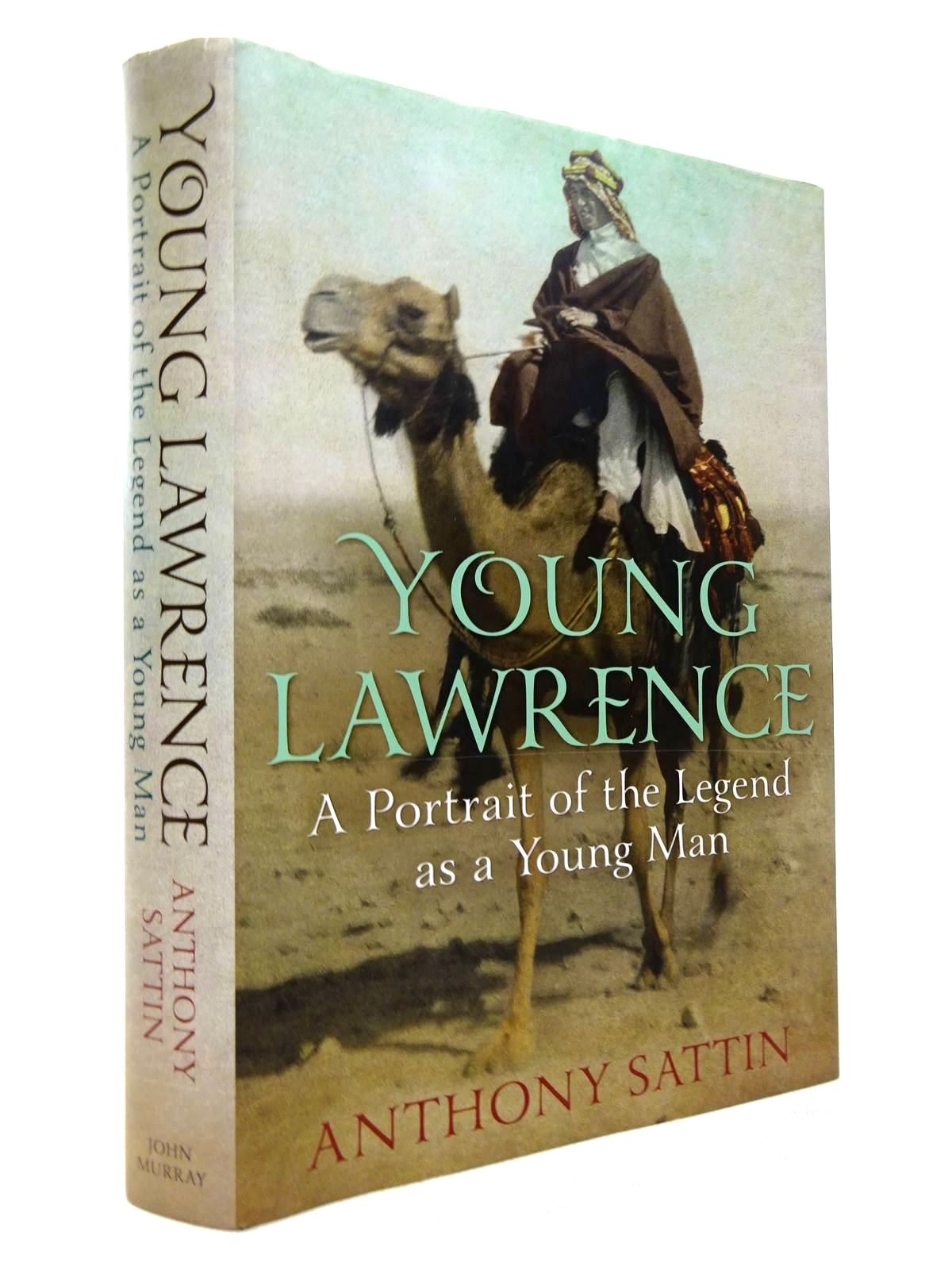 Photo of YOUNG LAWRENCE: A PORTRAIT OF THE LEGEND AS A YOUNG MAN written by Sattin, Anthony published by John Murray (STOCK CODE: 1816383)  for sale by Stella & Rose's Books