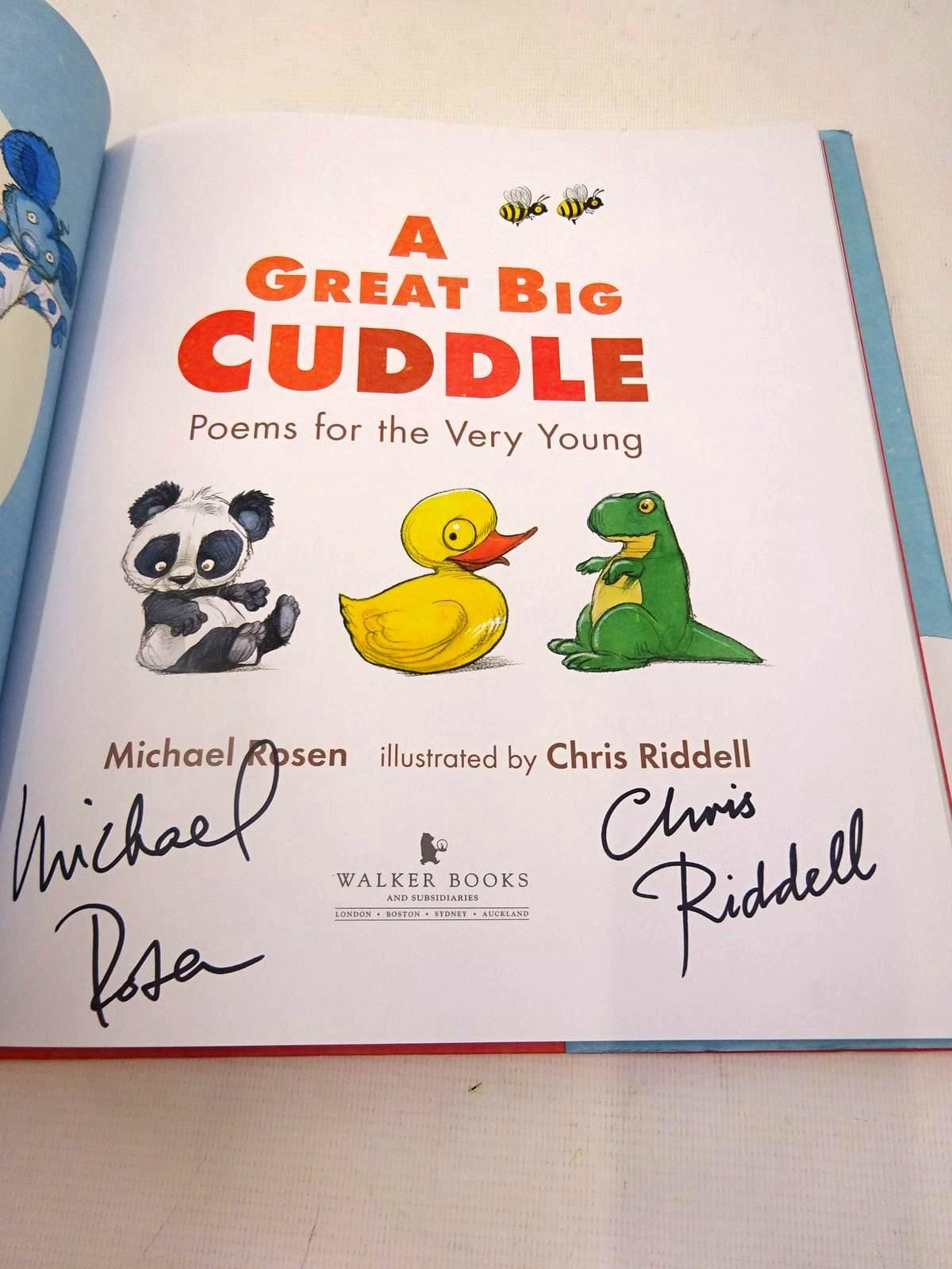 Photo of A GREAT BIG CUDDLE: POEMS FOR THE VERY YOUNG written by Rosen, Michael illustrated by Riddell, Chris published by Walker Books (STOCK CODE: 1816406)  for sale by Stella & Rose's Books