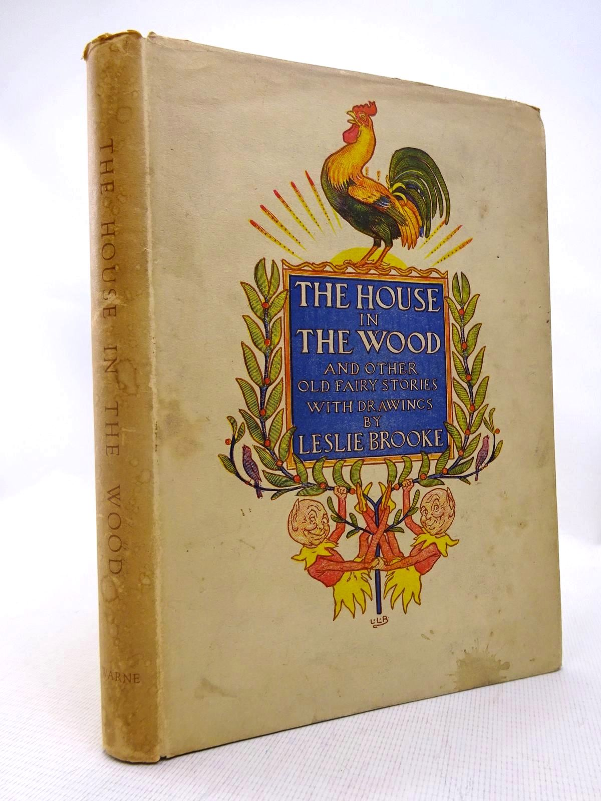 Photo of THE HOUSE IN THE WOOD AND OTHER OLD FAIRY STORIES illustrated by Brooke, L. Leslie published by Frederick Warne & Co Ltd. (STOCK CODE: 1816447)  for sale by Stella & Rose's Books