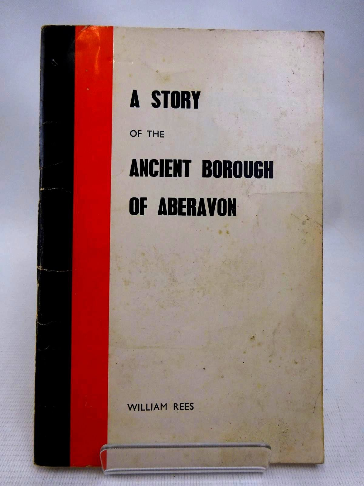 Photo of A STORY OF THE ANCIENT BOROUGH OF ABERAVON written by Rees, William published by W. Rees (STOCK CODE: 1816475)  for sale by Stella & Rose's Books