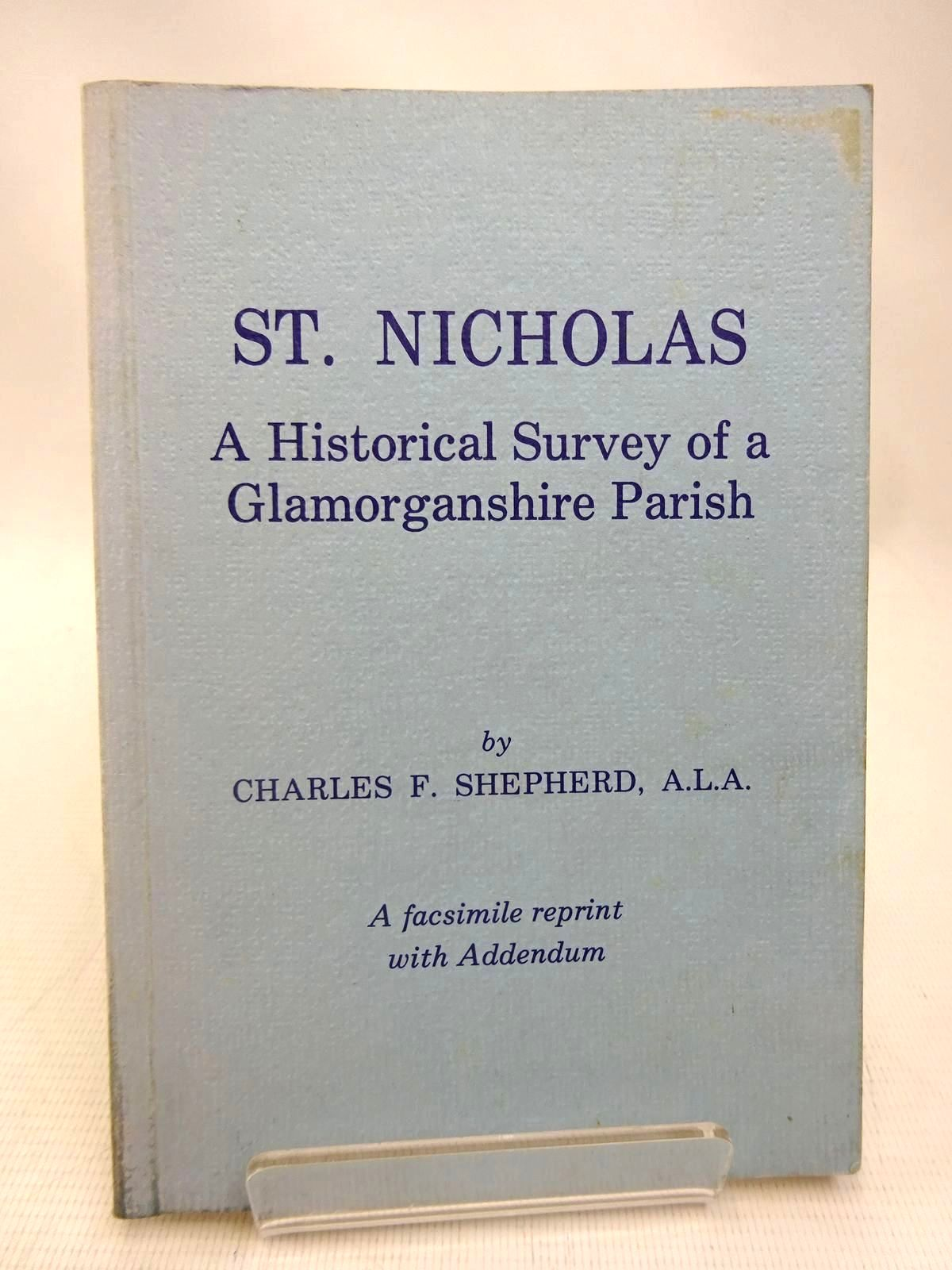 Photo of ST. NICHOLAS A HISTORICAL SURVEY OF A GLAMORGANSHIRE PARISH written by Shepherd, Charles F. published by Western Mail And Echo Limited (STOCK CODE: 1816477)  for sale by Stella & Rose's Books