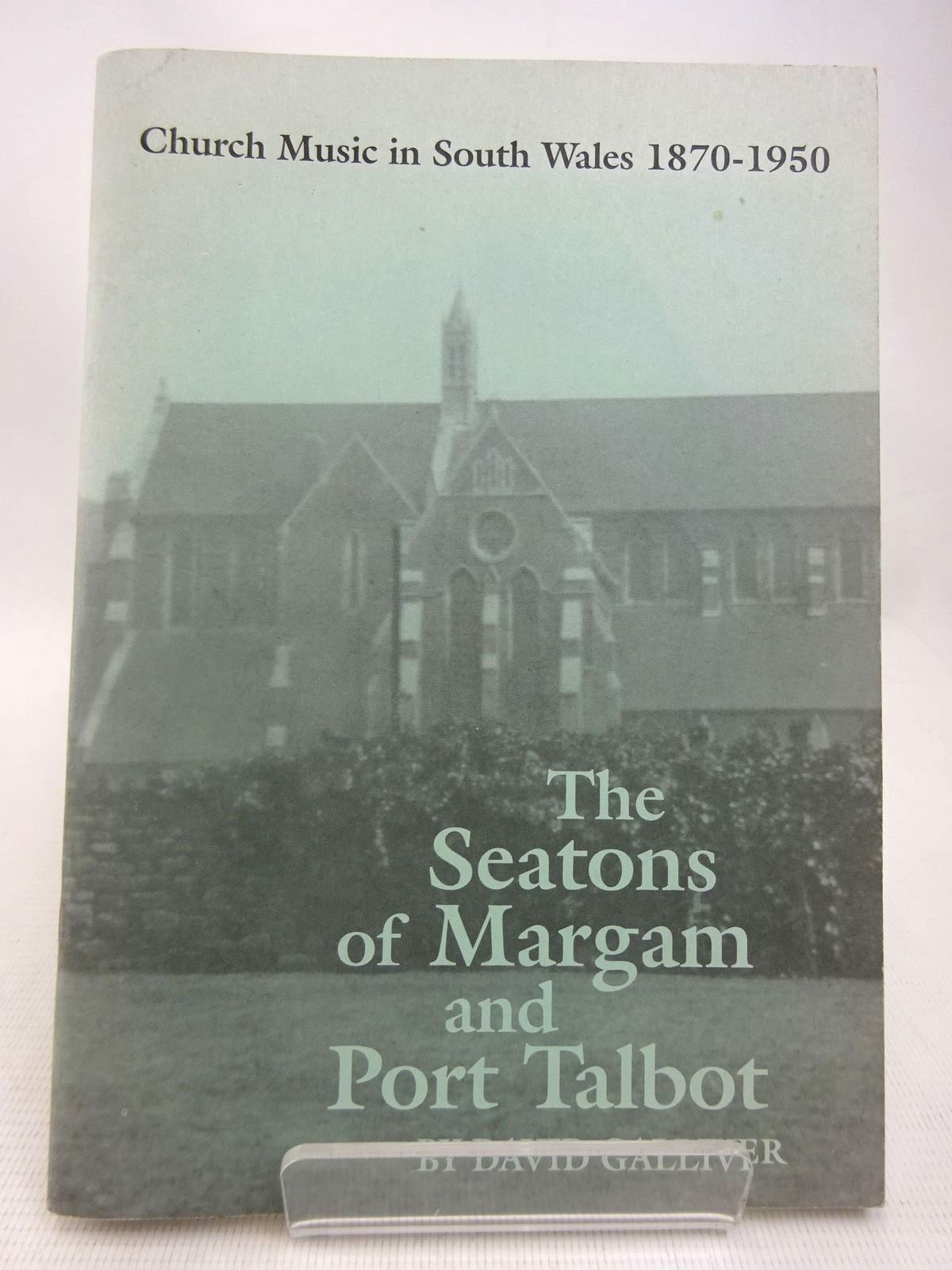 Photo of CHURCH MUSIC IN SOUTH WALES 1870-1950: THE SEATONS OF MARGAM AND PORT TALBOT written by Galliver, David (STOCK CODE: 1816529)  for sale by Stella & Rose's Books