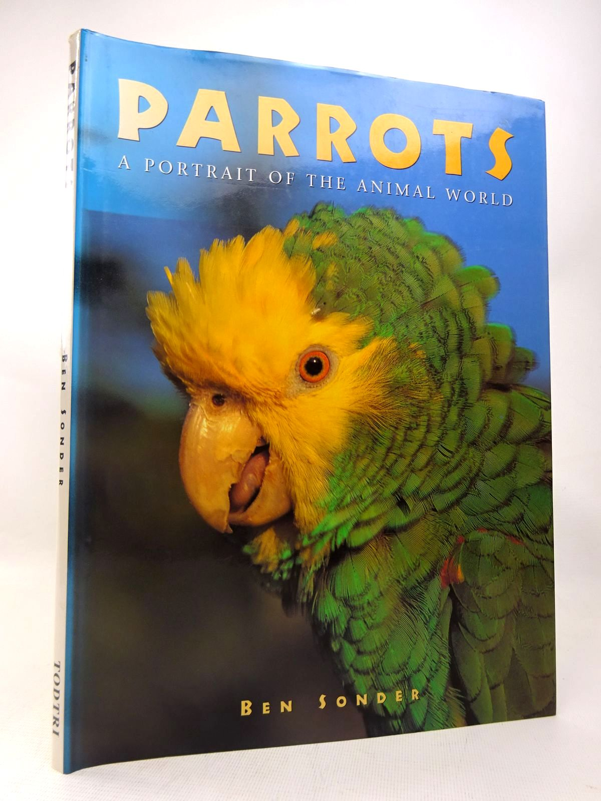 Photo of PARROTS: A PORTRAIT OF THE ANIMAL WORLD written by Sonder, Ben published by Todtri (STOCK CODE: 1816541)  for sale by Stella & Rose's Books