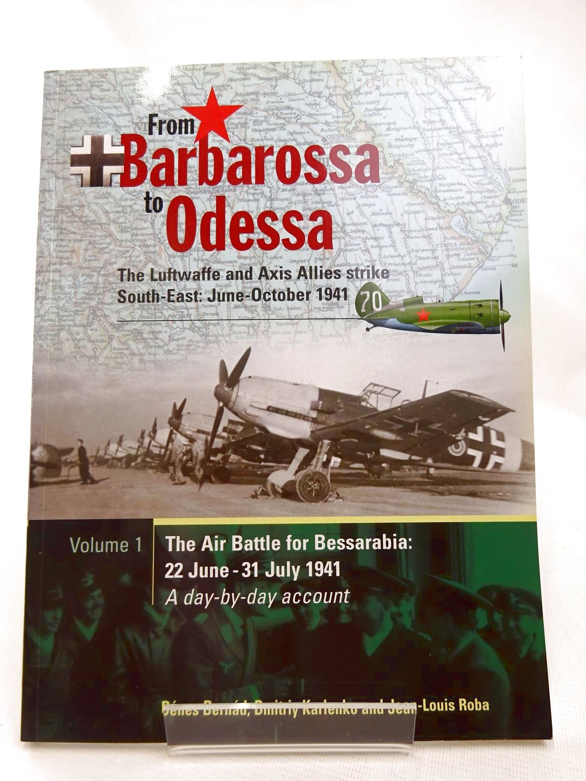 Photo of FROM BARBAROSSA TO ODESSA: THE LUFTWAFFE AND AXIS ALLIES STRIKE SOUTH-EAST: JUNE-OCTOBER 1941 VOLUME 1 written by Bernad, Denes<br />Karlenko, Dmitriy<br />Roba, Jean-Louis published by Midland Publishing (STOCK CODE: 1816568)  for sale by Stella & Rose's Books