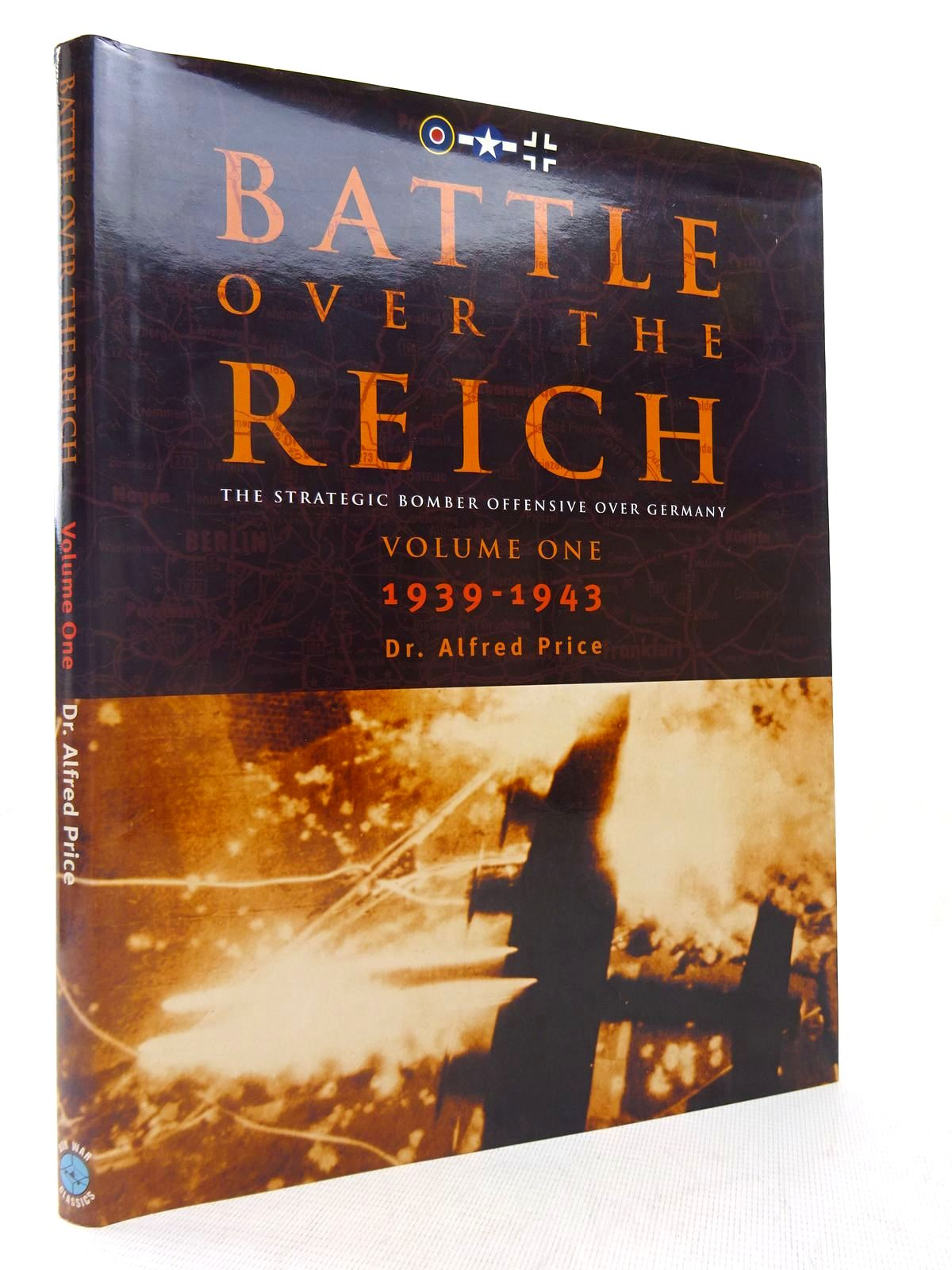 Photo of BATTLE OVER THE REICH: THE STRATEGIC AIR OFFENSIVE OVER GERMANY VOLUME ONE 1939-1943 written by Price, Alfred published by Classic (STOCK CODE: 1816576)  for sale by Stella & Rose's Books