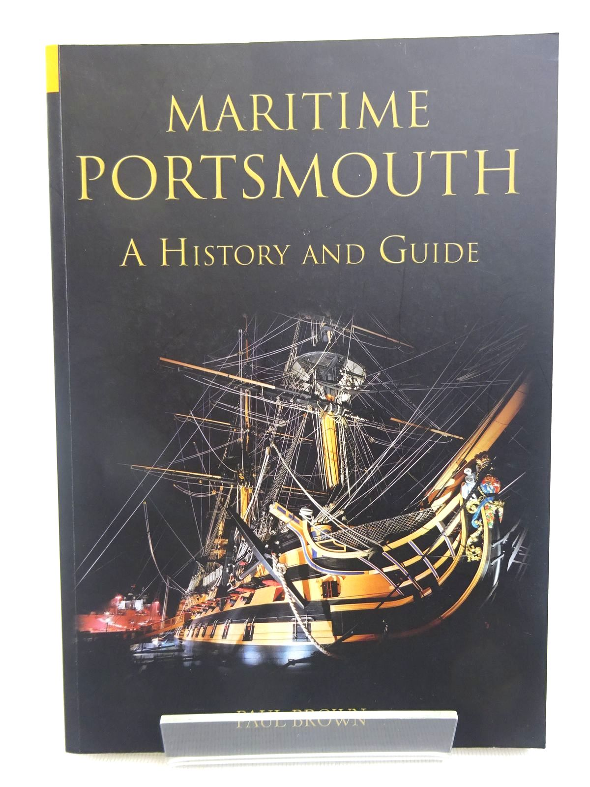 Photo of MARITIME PORTSMOUTH: A HISTORY AND GUIDE written by Brown, Paul published by Tempus (STOCK CODE: 1816633)  for sale by Stella & Rose's Books