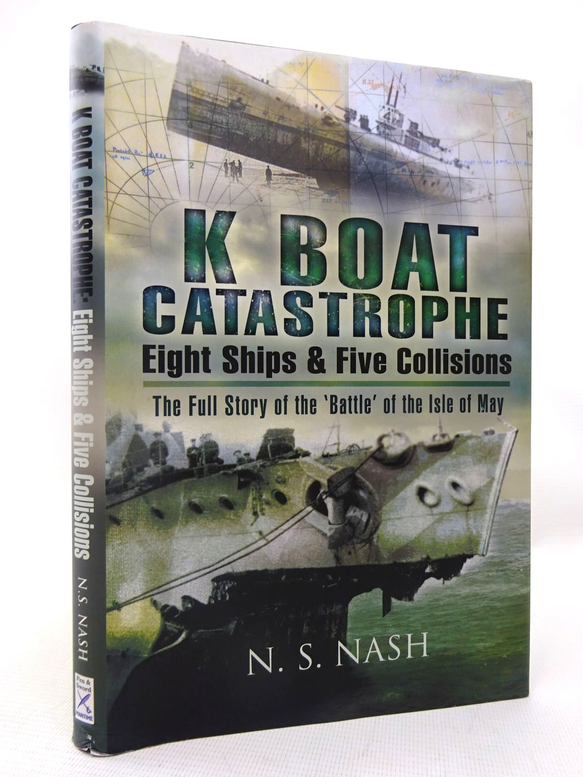 Photo of K BOAT CATASTROPHE: EIGHT SHIPS AND FIVE COLLISIONS written by Nash, N.S. published by Pen & Sword Maritime (STOCK CODE: 1816705)  for sale by Stella & Rose's Books