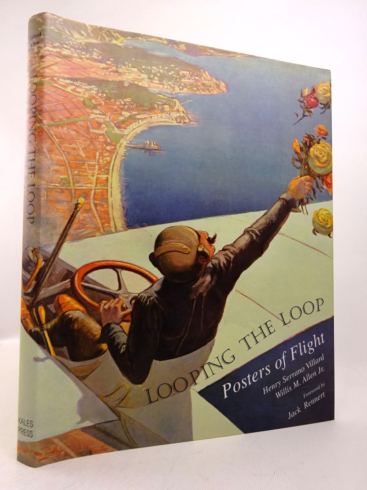 Photo of LOOPING THE LOOP: POSTERS OF FLIGHT written by Villard, Henry Serrano<br />Allen, Willis M. published by Kales Press (STOCK CODE: 1816820)  for sale by Stella & Rose's Books