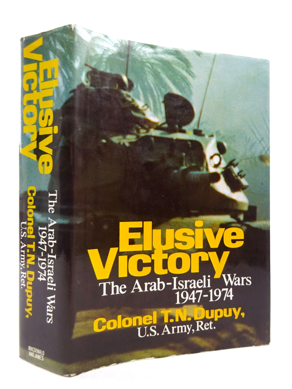 Photo of ELUSIVE VICTORY: THE ARAB-ISRAELI WARS, 1947-1974 written by Dupuy, Trevor Nevitt published by Macdonald and Jane's (STOCK CODE: 1816846)  for sale by Stella & Rose's Books