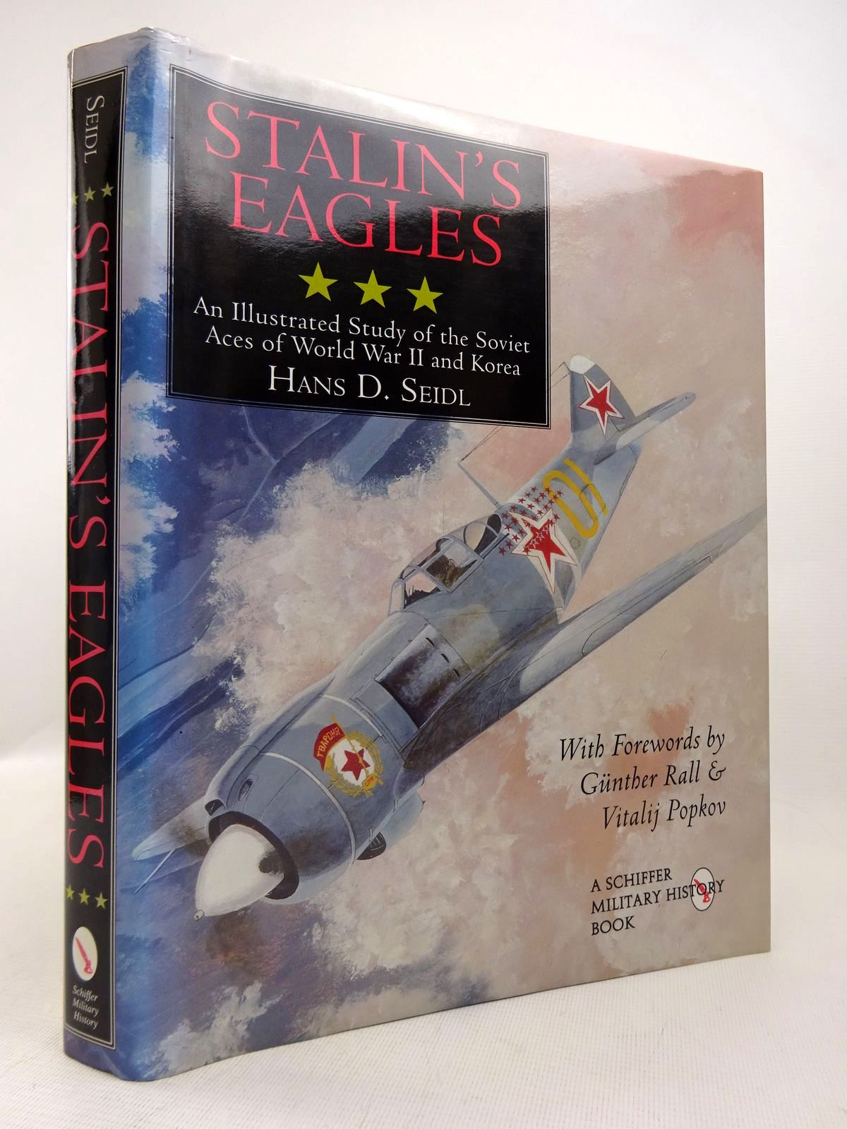 Photo of STALIN'S EAGLES: AN ILLUSTRATED STUDY OF THE SOVIET ACES OF WORLD WAR II AND KOREA written by Seidl, Hans D. published by Schiffer Military History (STOCK CODE: 1816883)  for sale by Stella & Rose's Books