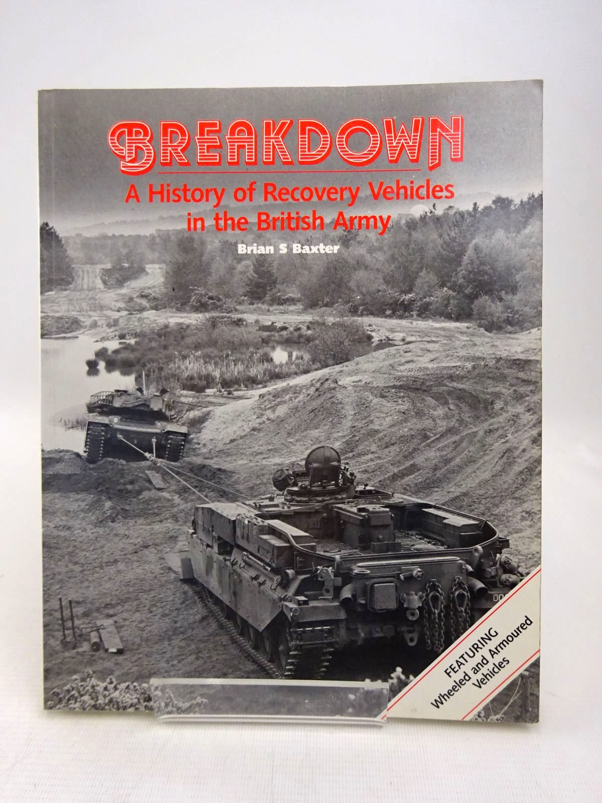 Photo of BREAKDOWN: A HISTORY OF RECOVERY VEHICLES IN THE BRITISH ARMY- Stock Number: 1816884