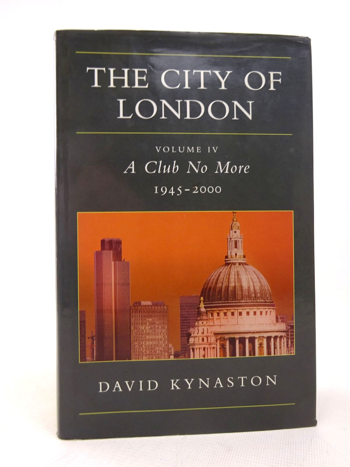 Photo of THE CITY OF LONDON: VOLUME IV: A CLUB NO MORE 1945-2000 written by Kynaston, David published by Chatto & Windus (STOCK CODE: 1816896)  for sale by Stella & Rose's Books